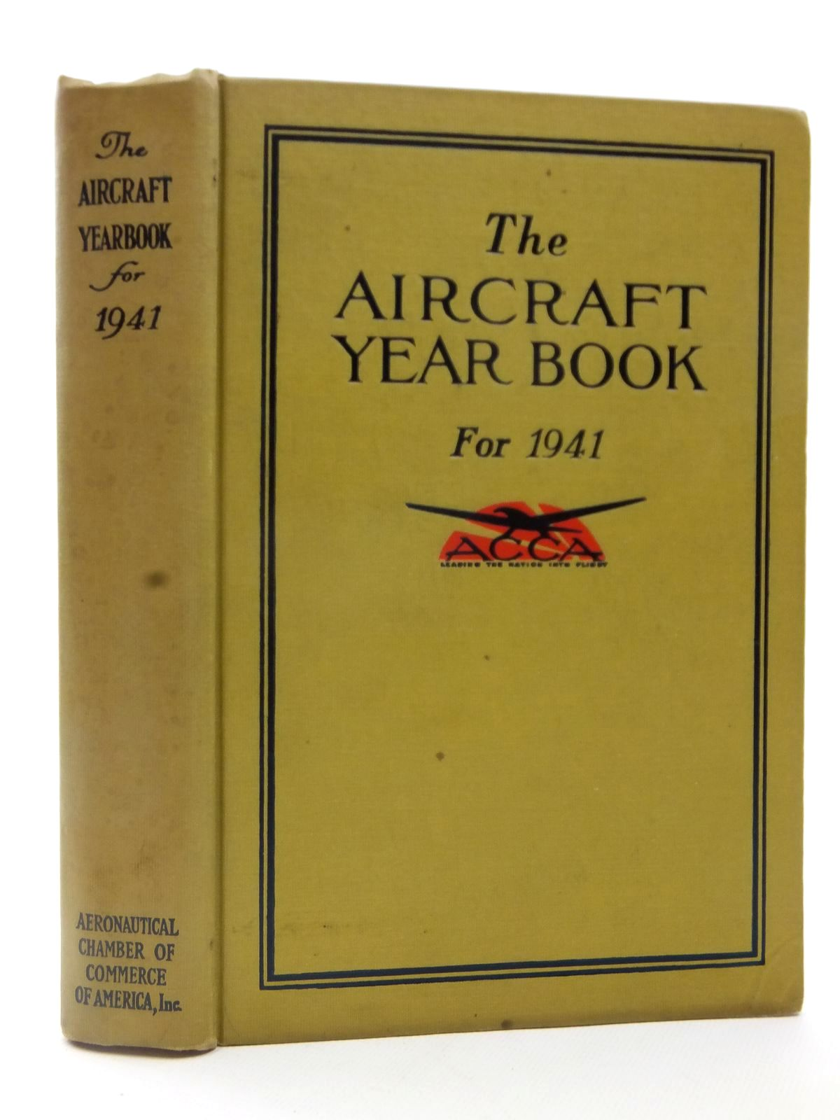 Photo of THE AIRCRAFT YEAR BOOK FOR 1941 written by Mingos, Howard published by Aeronautical Chamber Of Commerce Of America, Inc. (STOCK CODE: 2122710)  for sale by Stella & Rose's Books