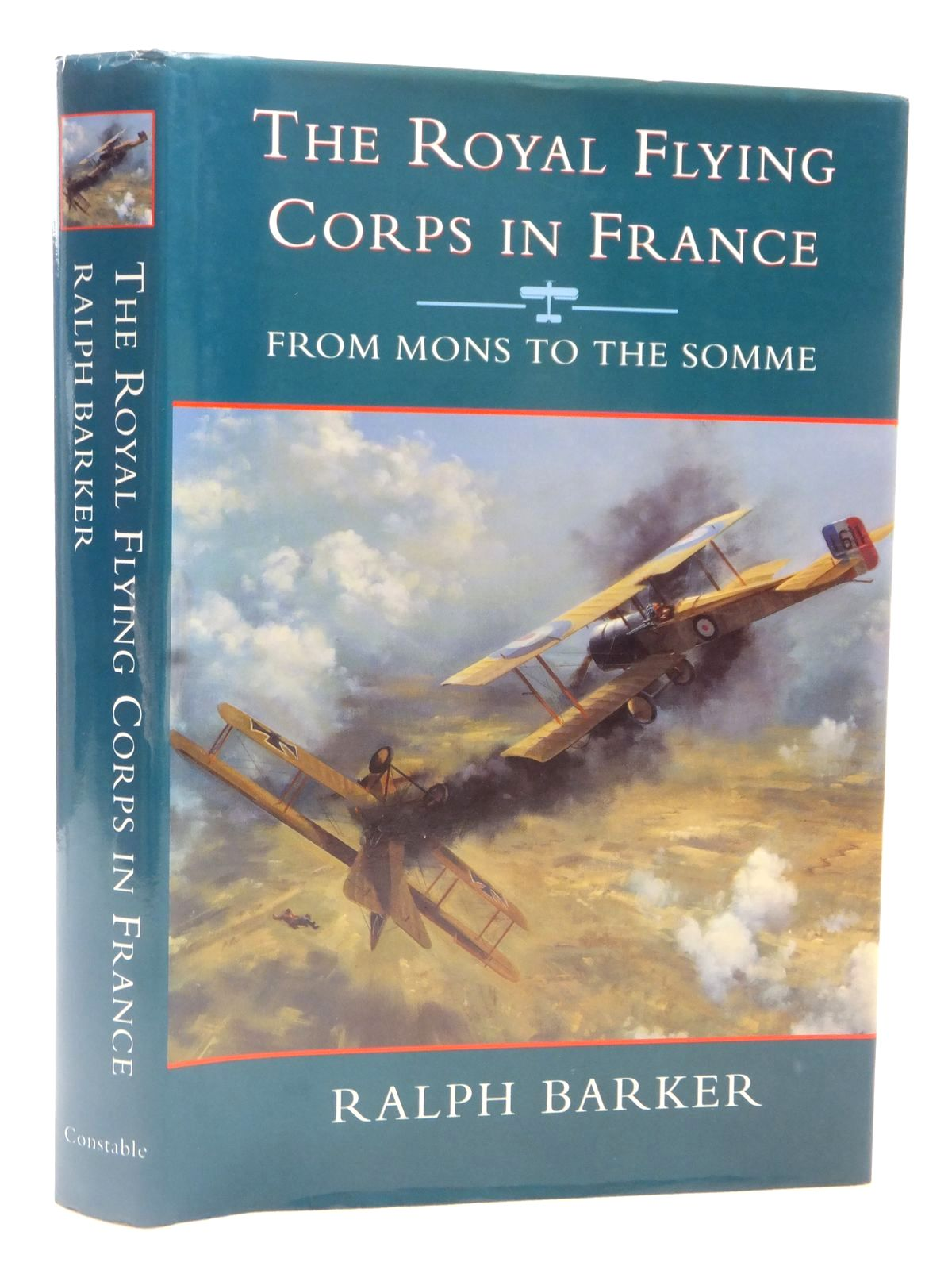 Photo of THE ROYAL FLYING CORPS IN FRANCE FROM MONS TO THE SOMME written by Barker, Ralph published by Constable (STOCK CODE: 2122712)  for sale by Stella & Rose's Books