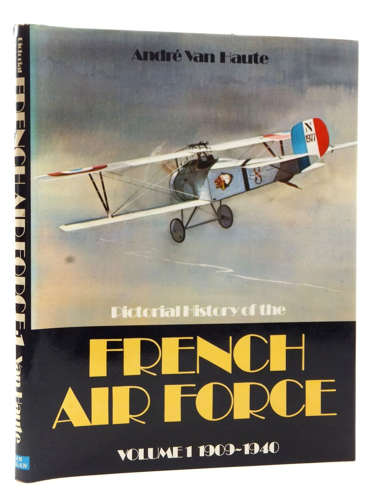 Photo of PICTORIAL HISTORY OF THE FRENCH AIR FORCE VOLUME 1 1909-1940 written by Van Haute, Andre published by Ian Allan Ltd. (STOCK CODE: 2122726)  for sale by Stella & Rose's Books
