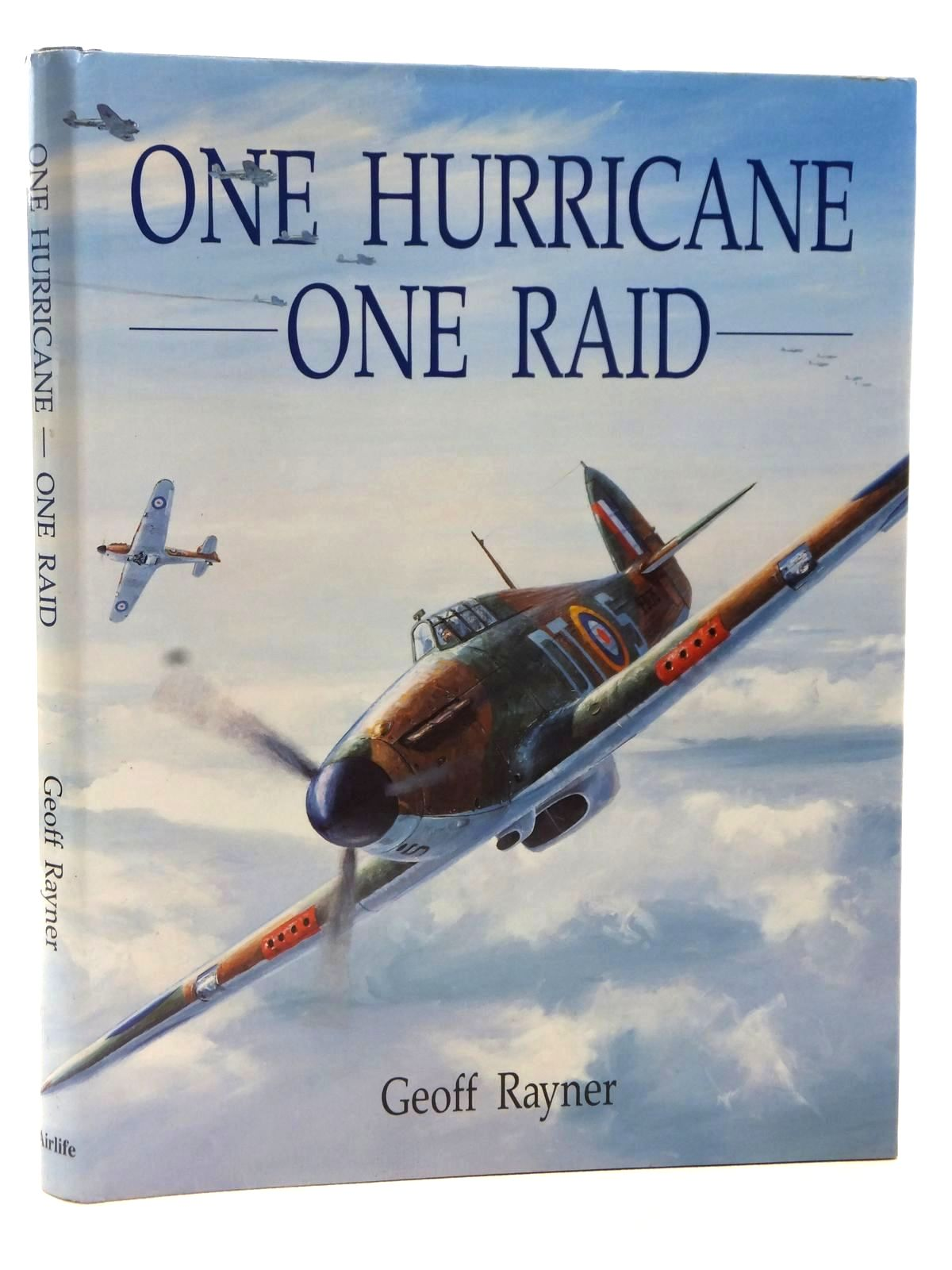 Photo of ONE HURRICANE - ONE RAID written by Rayner, Geoff published by Airlife (STOCK CODE: 2122729)  for sale by Stella & Rose's Books