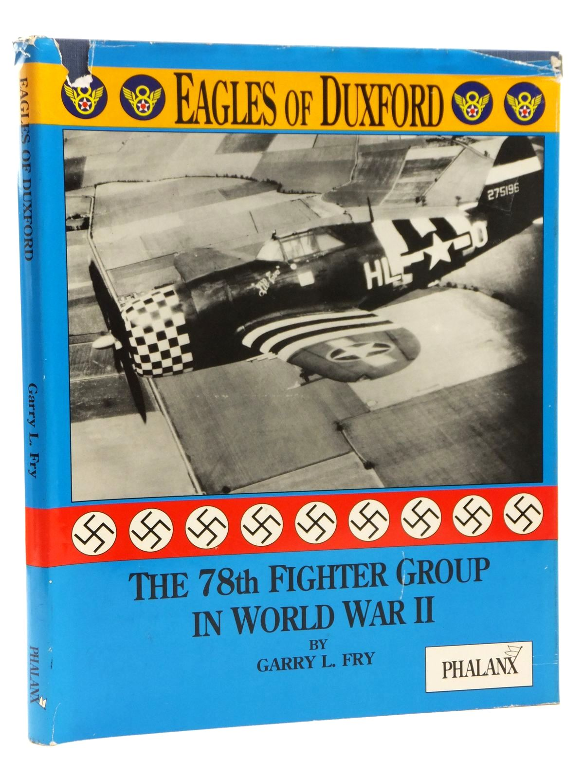Photo of EAGLES OF DUXFORD: THE 78TH FIGHTER GROUP IN WORLD WAR II written by Fry, Garry L. published by Phalanx Publishing Co. Ltd. (STOCK CODE: 2122743)  for sale by Stella & Rose's Books