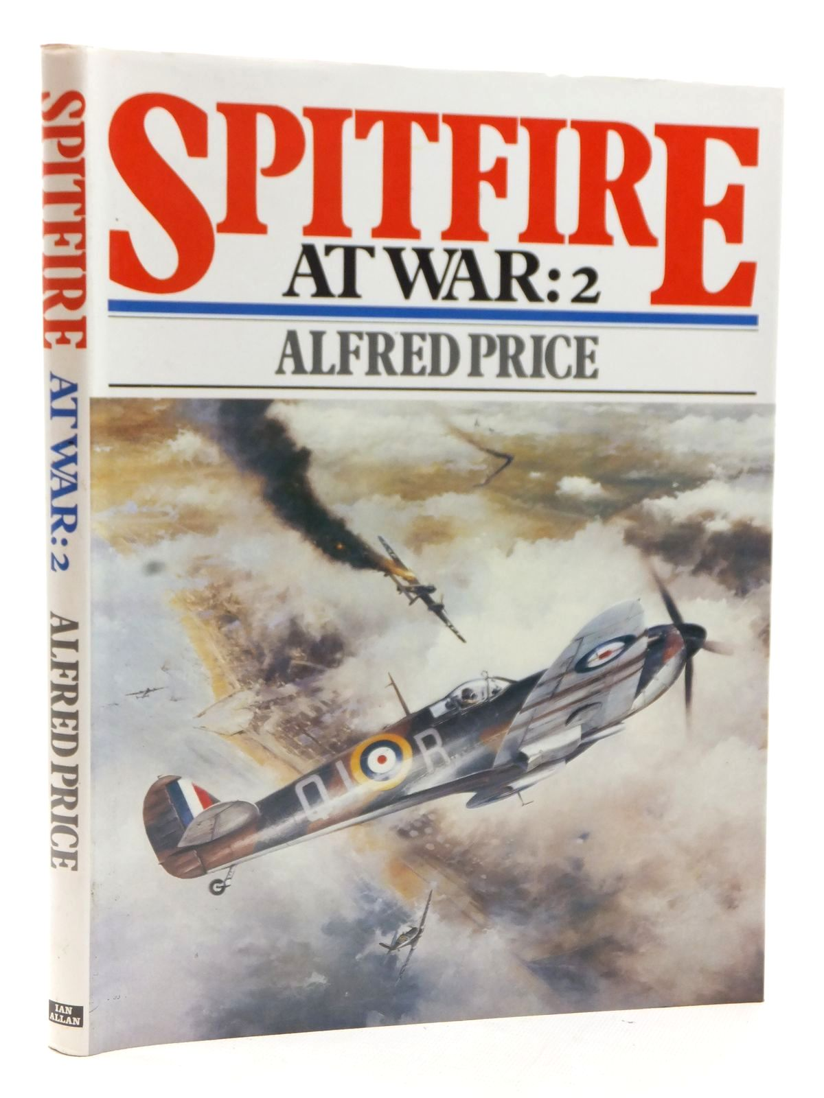 Photo of SPITFIRE AT WAR: 2 written by Price, Alfred published by Ian Allan Ltd. (STOCK CODE: 2122784)  for sale by Stella & Rose's Books