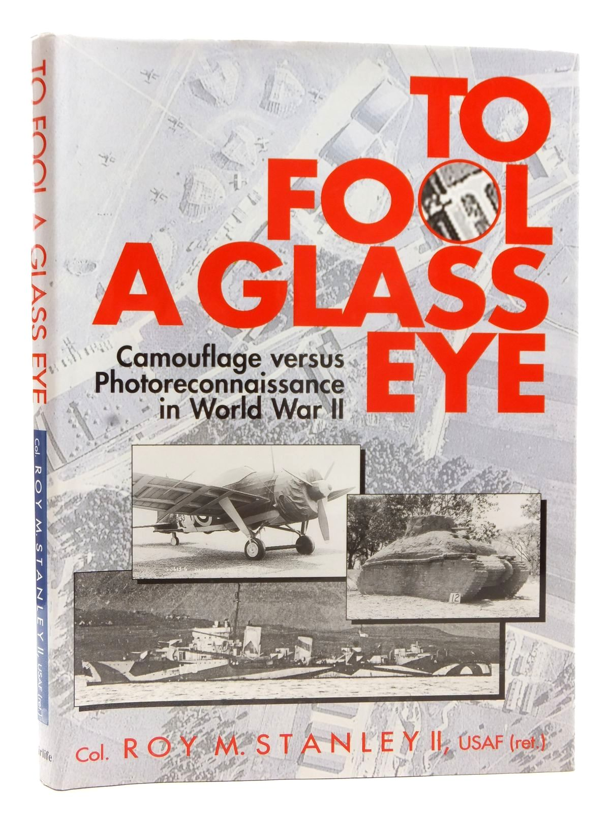Photo of TO FOOL A GLASS EYE written by Stanley, Roy M. published by Airlife (STOCK CODE: 2122815)  for sale by Stella & Rose's Books