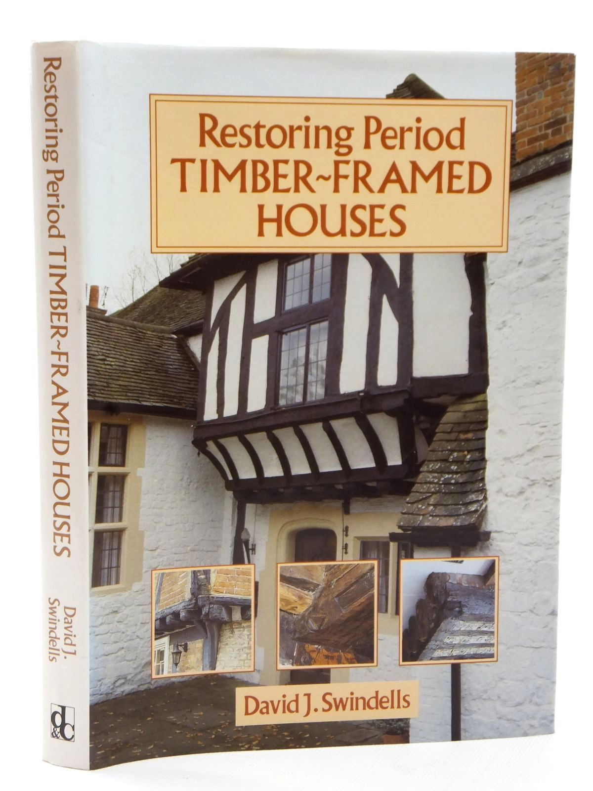 Photo of RESTORING PERIOD TIMBER-FRAMED HOUSES written by Swindells, David J. published by David & Charles (STOCK CODE: 2122833)  for sale by Stella & Rose's Books