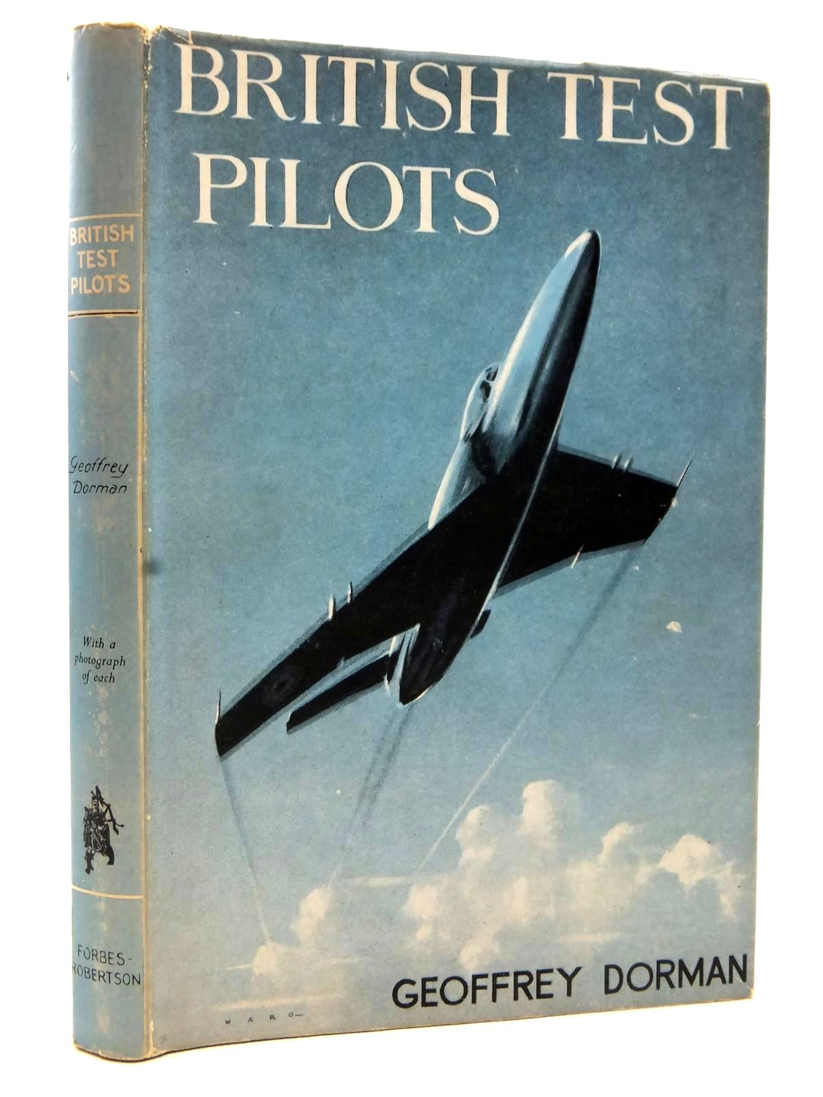 Photo of BRITISH TEST PILOTS written by Dorman, Geoffrey published by Forbes Robertson Ltd. (STOCK CODE: 2122846)  for sale by Stella & Rose's Books