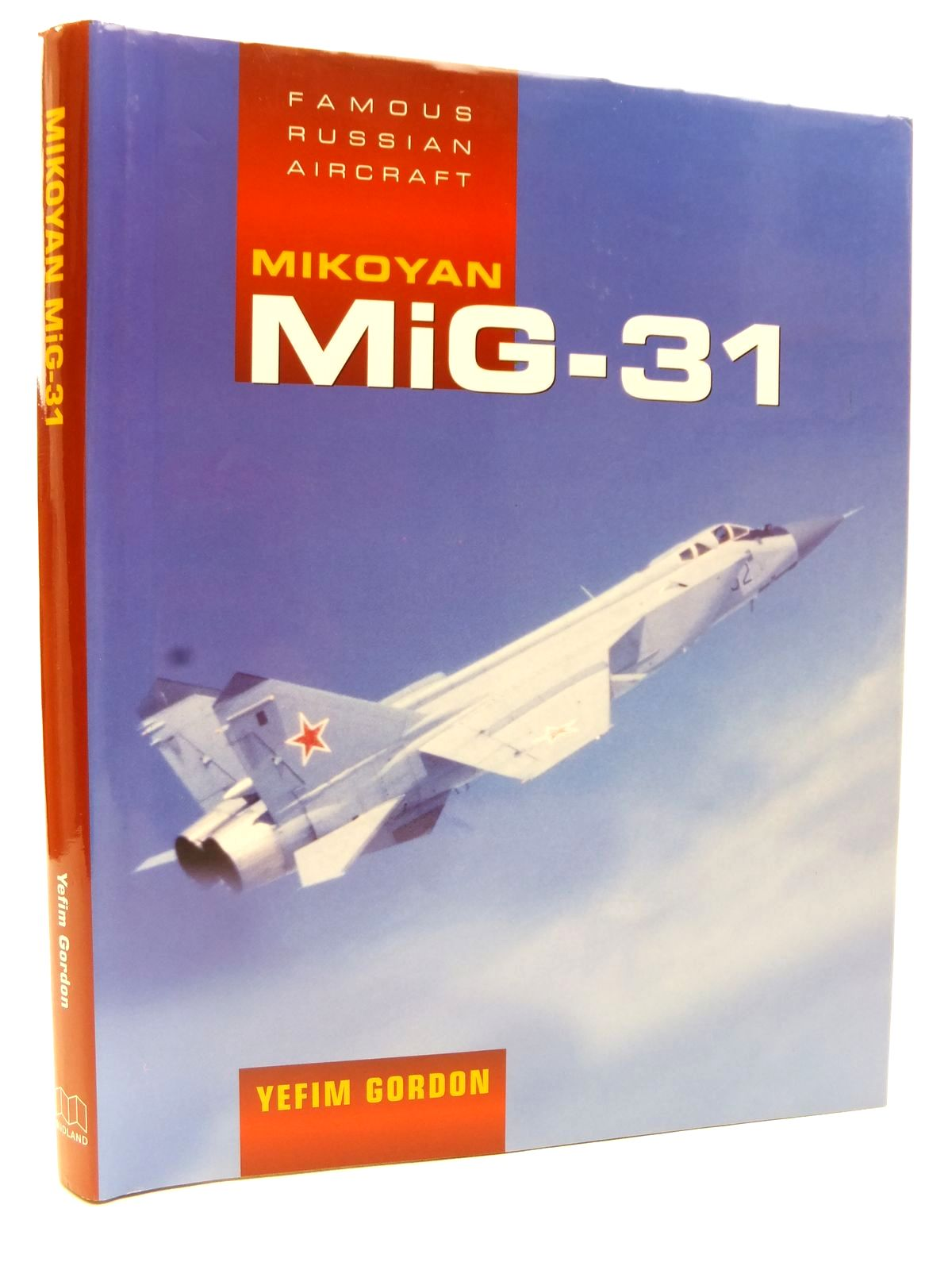 Photo of MIKOYAN MIG-31 written by Gordon, Yefim published by Midland Publishing (STOCK CODE: 2122880)  for sale by Stella & Rose's Books