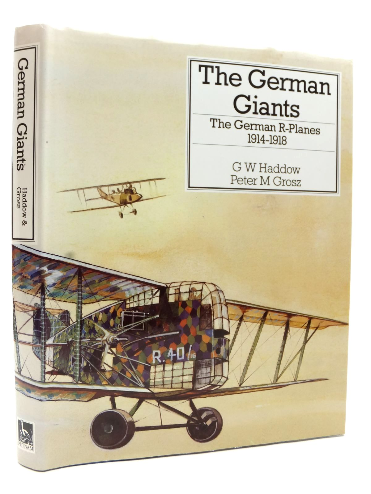 Photo of THE GERMAN GIANTS THE GERMAN R-PLANES 1914-1918 written by Haddow, G.W.<br />Grosz, Peter M. published by Putnam (STOCK CODE: 2122881)  for sale by Stella & Rose's Books