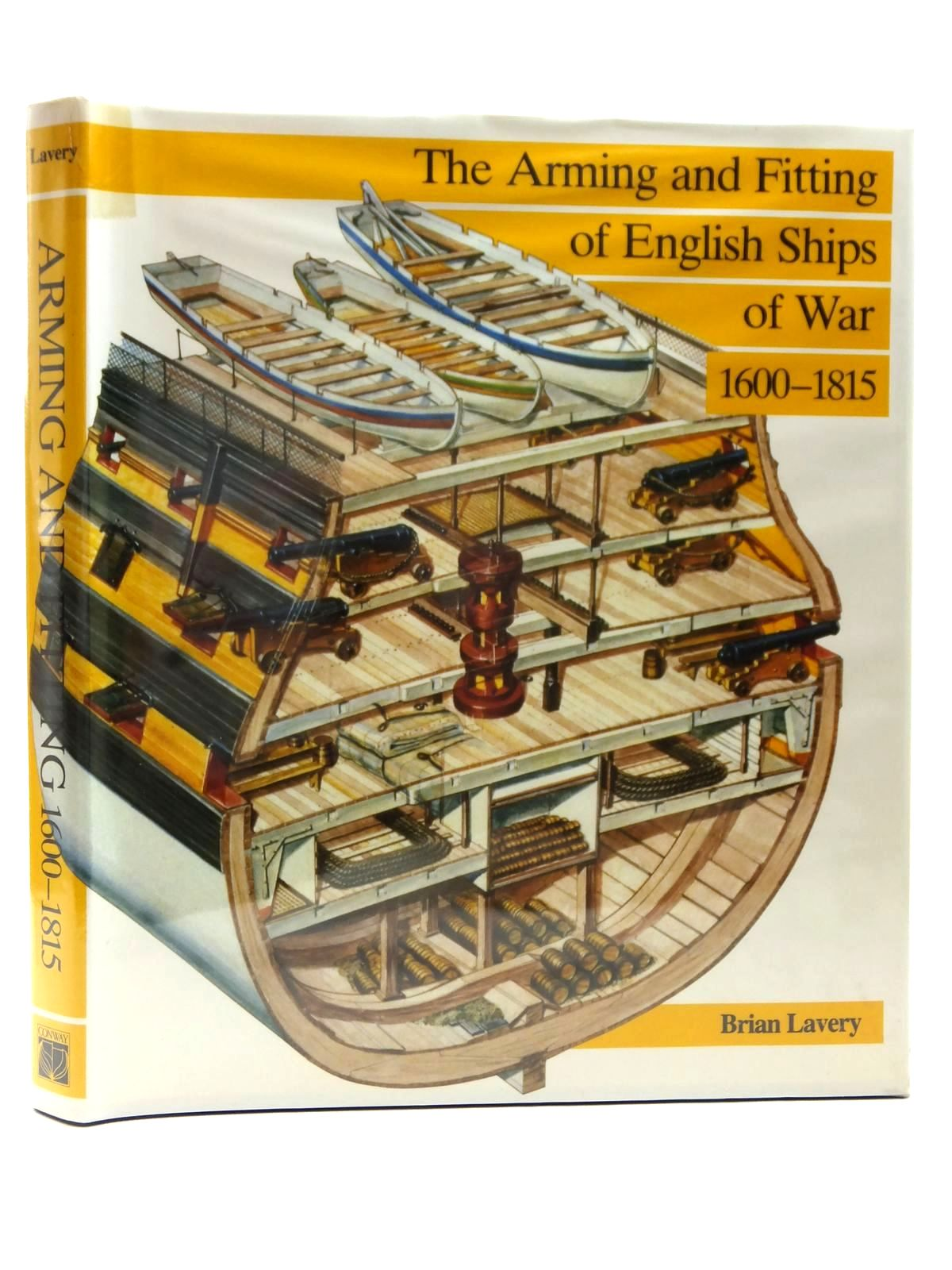 Photo of THE ARMING AND FITTING OF ENGLISH SHIPS OF WAR 1600-1815 written by Lavery, Brian published by Conway Maritime Press (STOCK CODE: 2122914)  for sale by Stella & Rose's Books