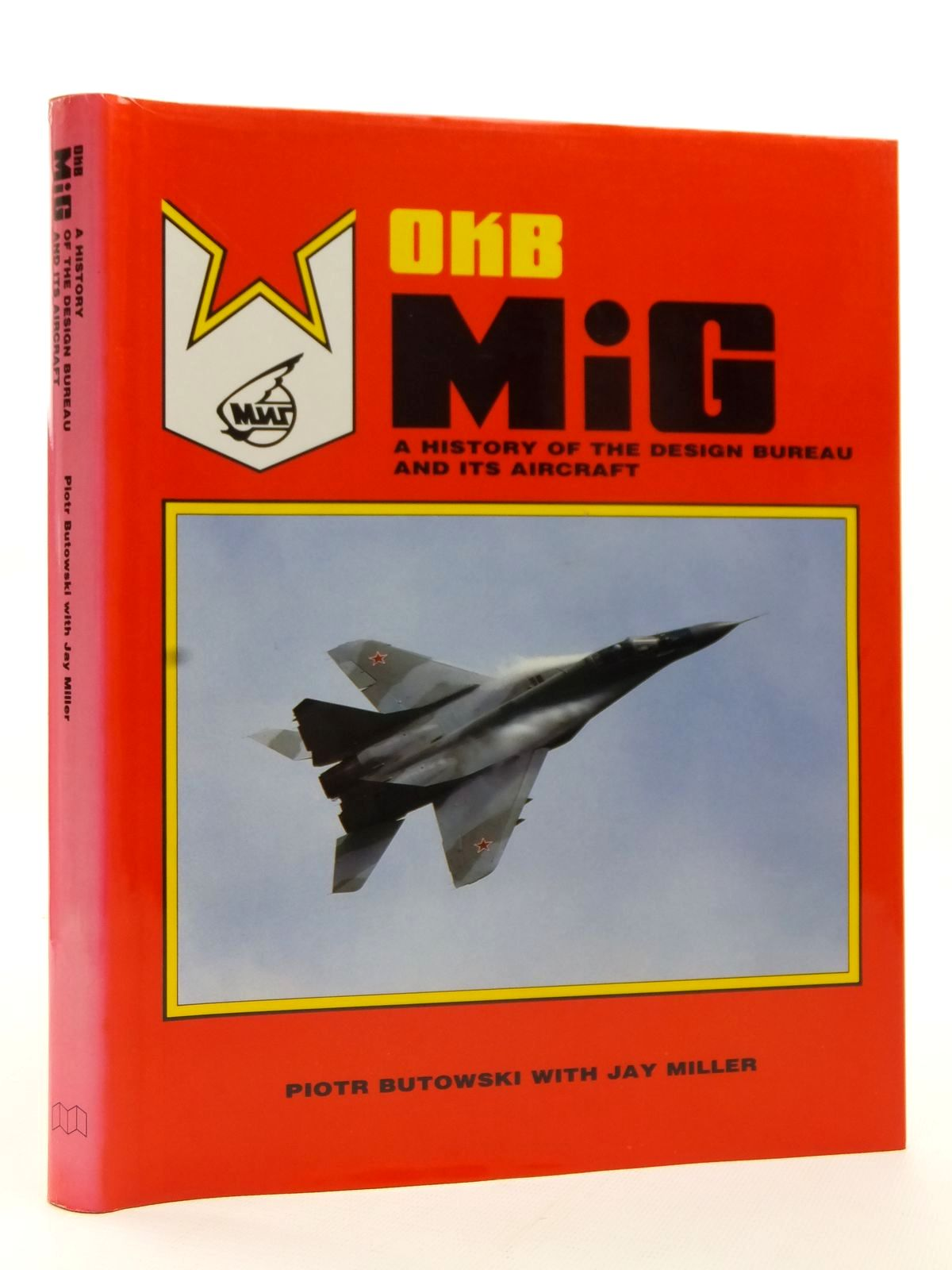 Photo of OKB MIG A HISTORY OF THE DESIGN BUREAU AND ITS AIRCRAFT written by Butowski, Piotr<br />Miller, Jay published by Aerofax, Midland Counties Publications (STOCK CODE: 2122916)  for sale by Stella & Rose's Books
