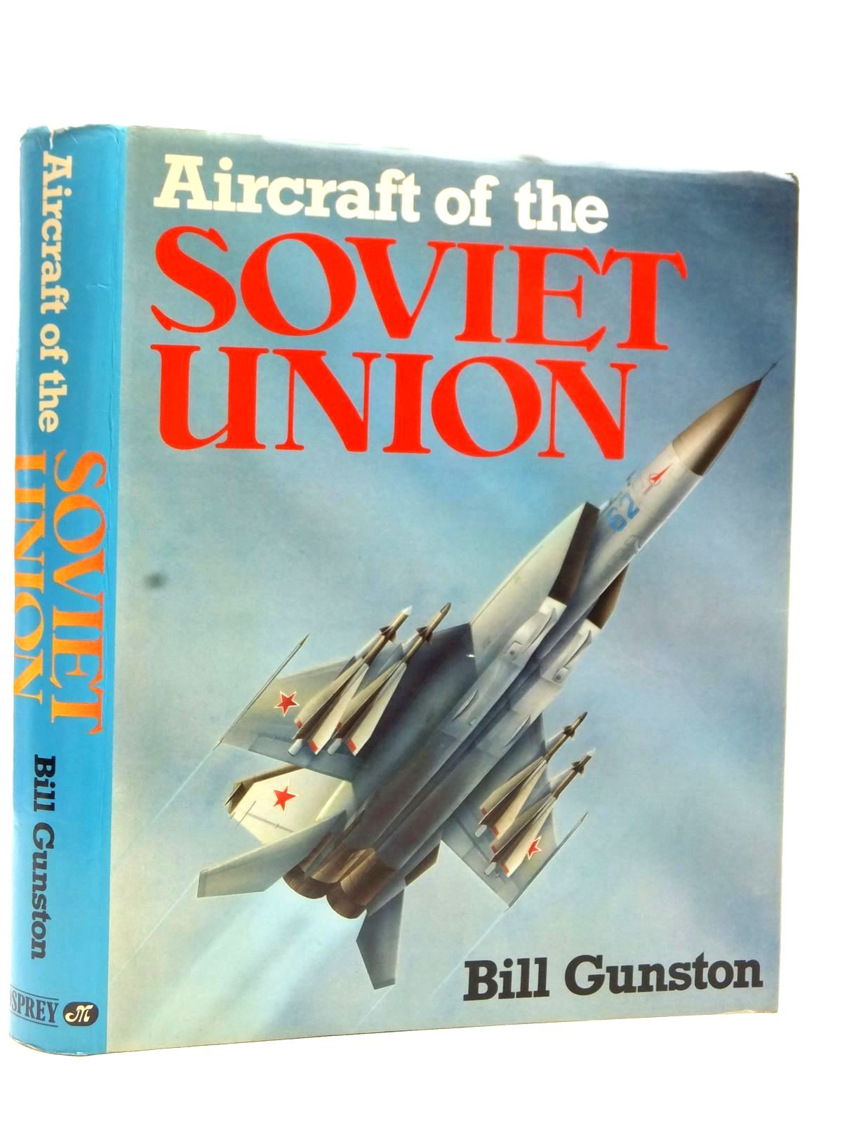 Photo of AIRCRAFT OF THE SOVIET UNION written by Gunston, Bill published by Osprey Publishing (STOCK CODE: 2122917)  for sale by Stella & Rose's Books
