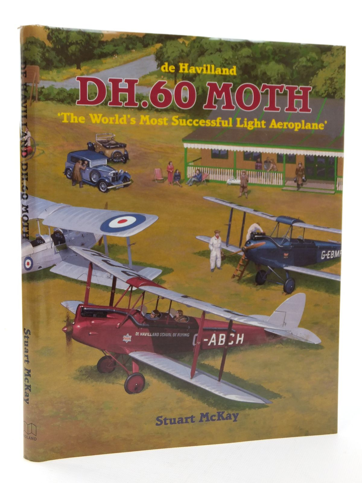 Photo of DE HAVILLAND DH.60 MOTH THE WORLD'S MOST SUCCESSFUL LIGHT AEROPLANE written by McKay, Stuart published by Midland Publishing (STOCK CODE: 2122942)  for sale by Stella & Rose's Books