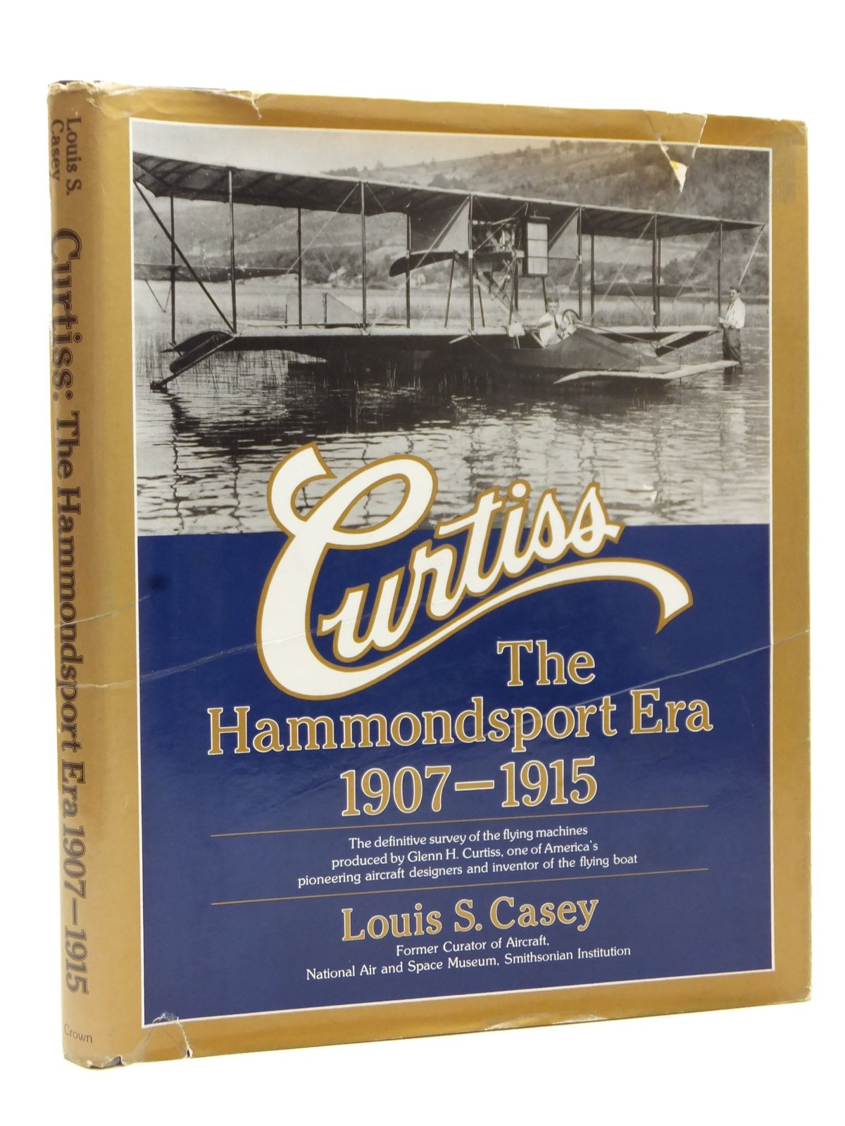Photo of CURTISS THE HAMMONDSPORT ERA 1907-1915 written by Casey, Louis S. published by Crown Publishers Inc. (STOCK CODE: 2122943)  for sale by Stella & Rose's Books