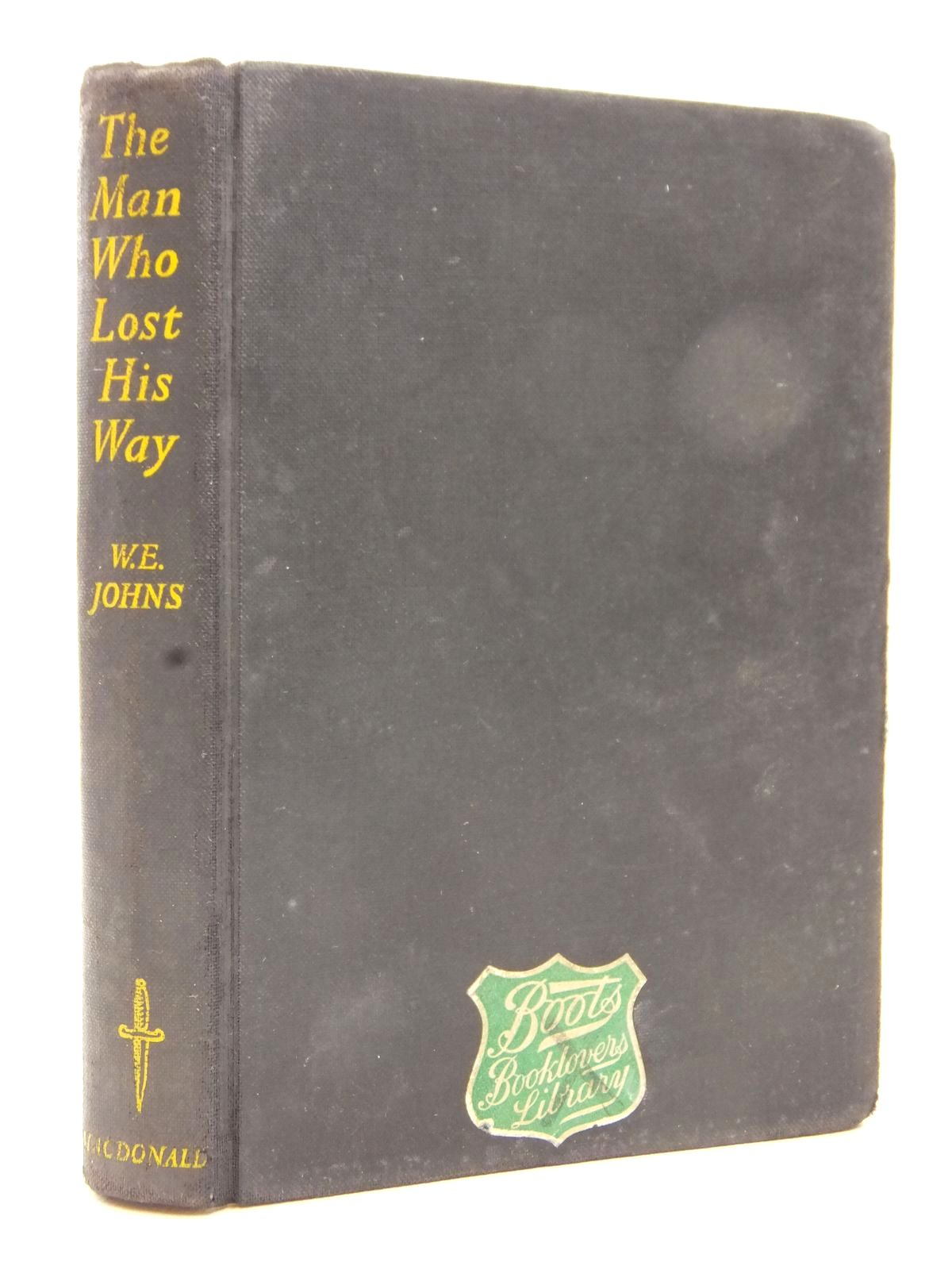 Photo of THE MAN WHO LOST HIS WAY written by Johns, W.E. published by MacDonald & Co. (STOCK CODE: 2123137)  for sale by Stella & Rose's Books