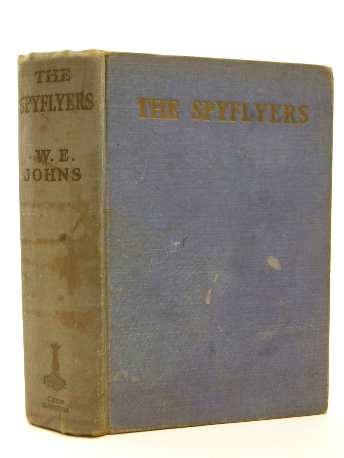 Photo of THE SPY FLYERS written by Johns, W.E. illustrated by Leigh, Howard published by John Hamilton Ltd. (STOCK CODE: 2123166)  for sale by Stella & Rose's Books