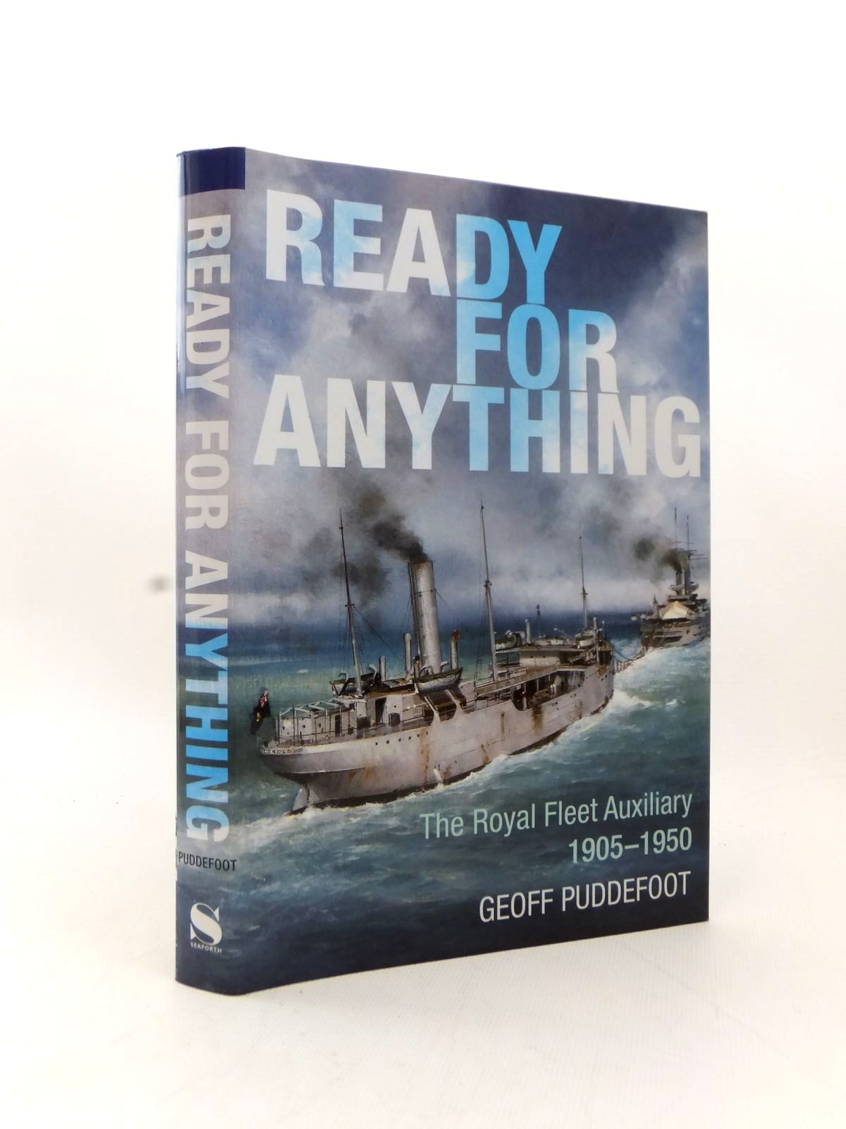 Photo of READY FOR ANYTHING THE ROYAL FLEET AUXILIARY 1905-1950 written by Puddefoot, Geoff published by Seaforth (STOCK CODE: 2123248)  for sale by Stella & Rose's Books