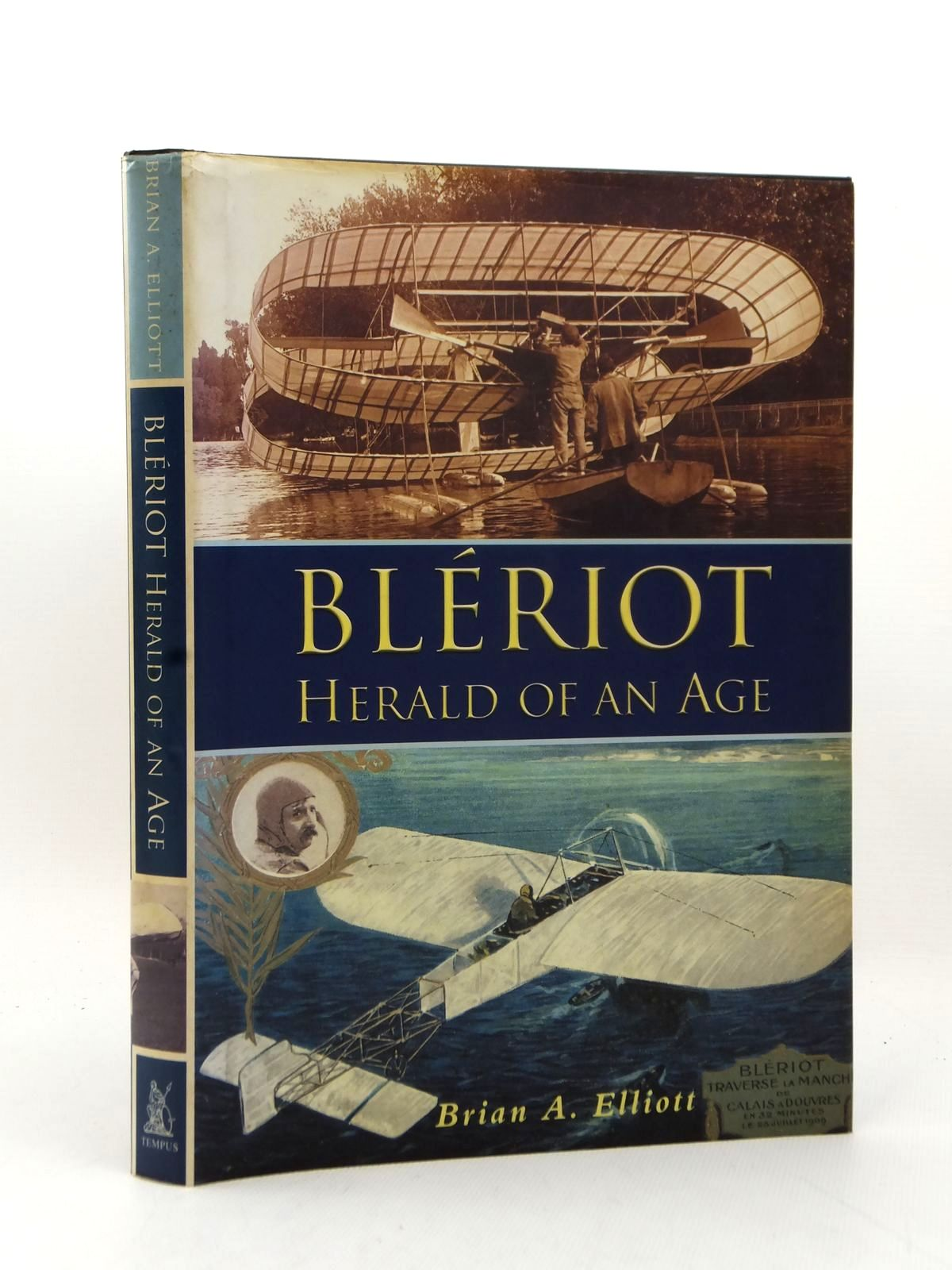 Photo of BLERIOT HERALD OF AN AGE written by Elliott, Brian A. published by Tempus (STOCK CODE: 2123252)  for sale by Stella & Rose's Books