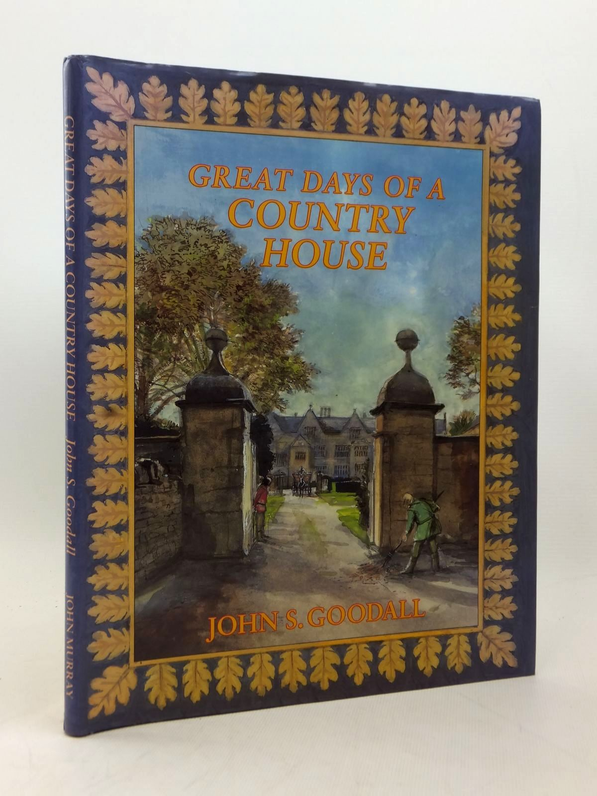 Photo of GREAT DAYS OF A COUNTRY HOUSE written by Goodall, John S. illustrated by Goodall, John S. published by John Murray (STOCK CODE: 2123266)  for sale by Stella & Rose's Books