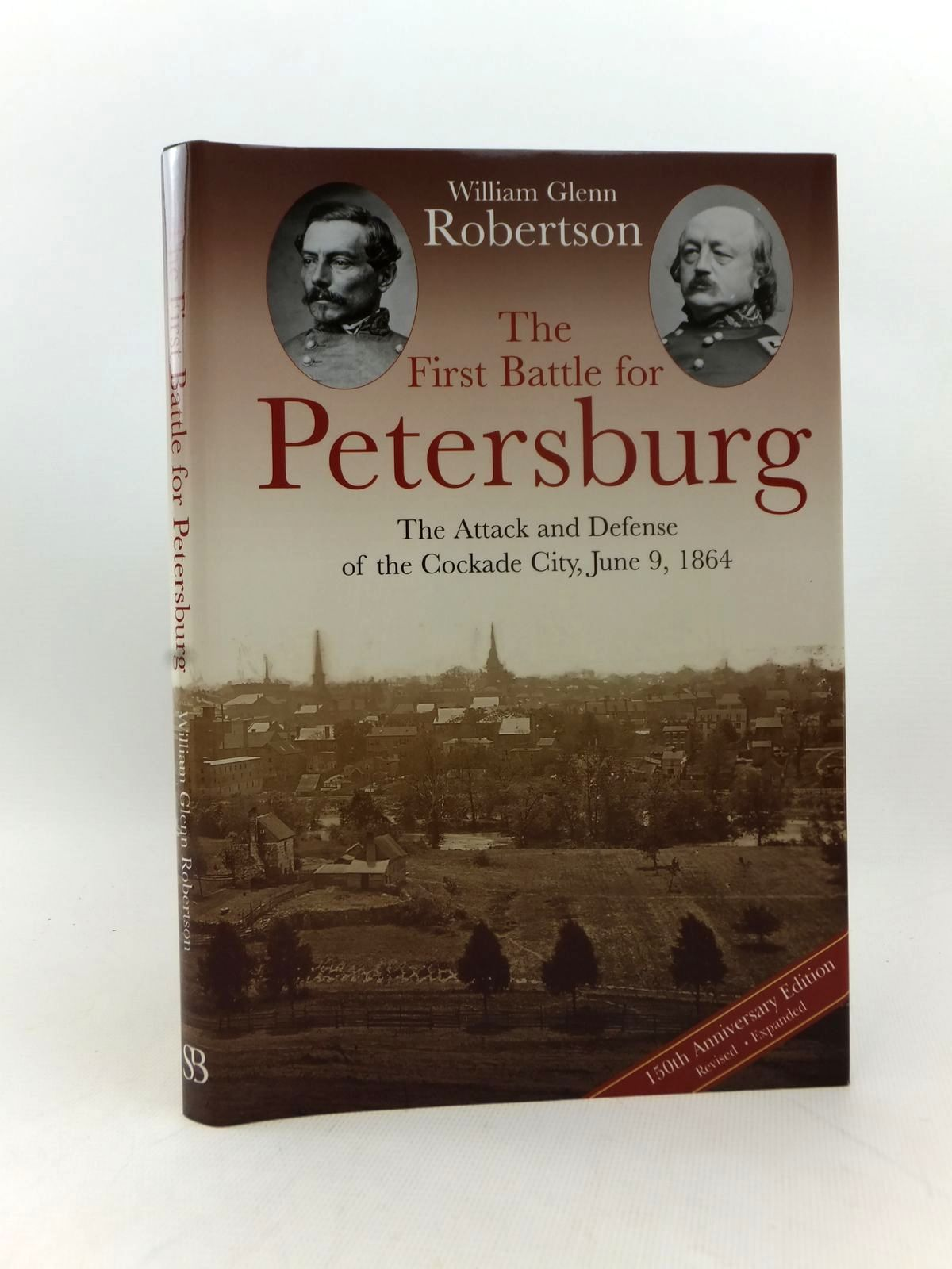 Photo of THE FIRST BATTLE FOR PETERSBURG written by Robertson, William Glenn published by Savas Beatie (STOCK CODE: 2123290)  for sale by Stella & Rose's Books
