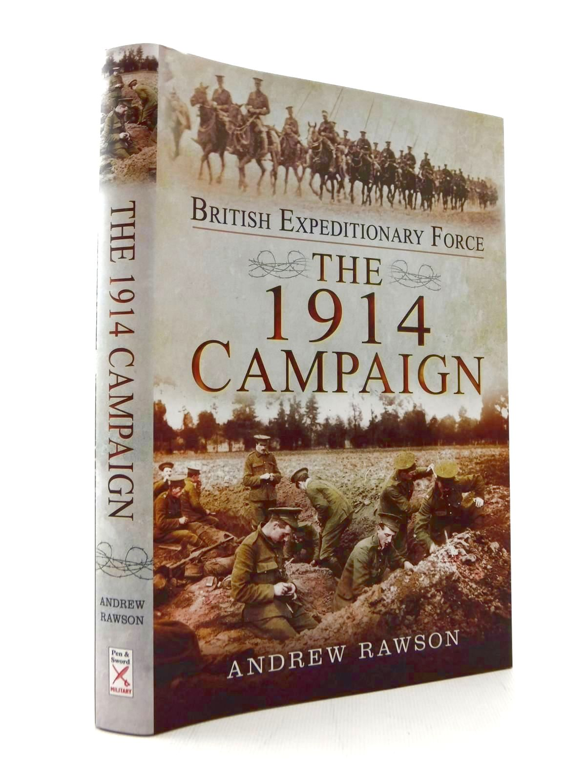Photo of BRITISH EXPEDITIONARY FORCE THE 1914 CAMPAIGN written by Rawson, Andrew published by Pen & Sword Military (STOCK CODE: 2123353)  for sale by Stella & Rose's Books