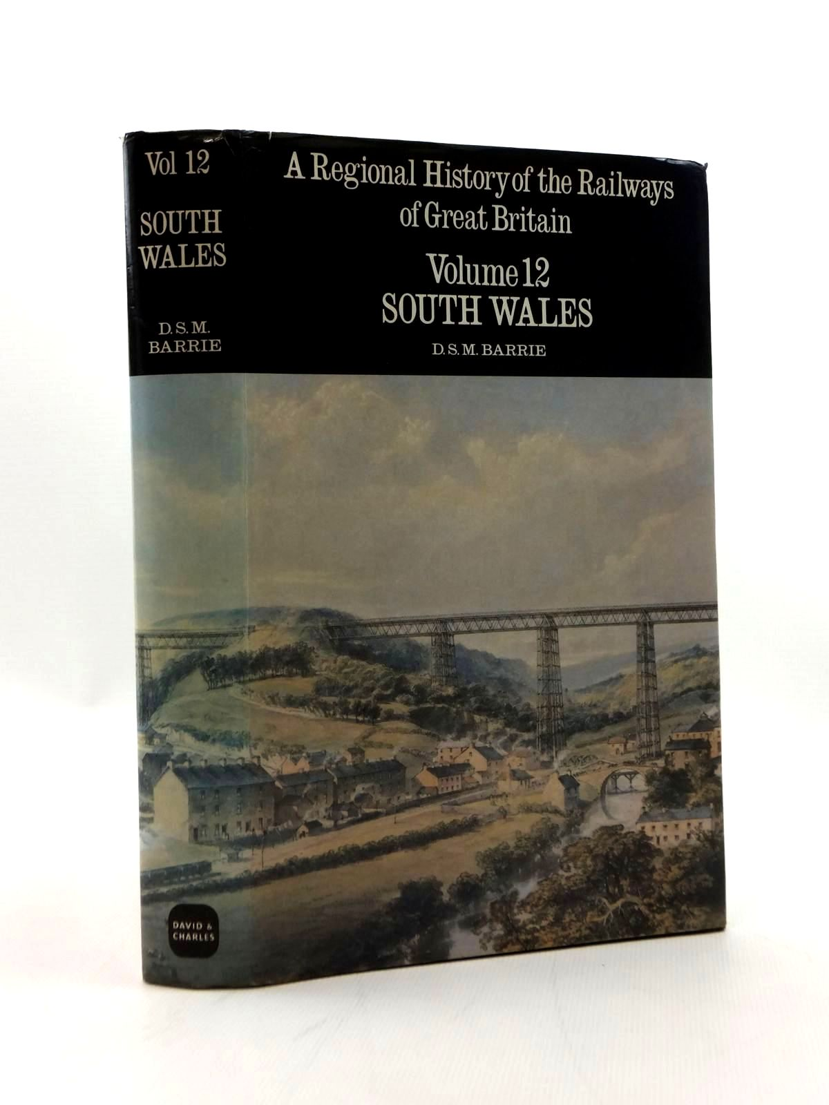 Photo of A REGIONAL HISTORY OF THE RAILWAYS OF GREAT BRITAIN VOLUME XII SOUTH WALES written by Barrie, D.S.M. published by David & Charles (STOCK CODE: 2123370)  for sale by Stella & Rose's Books