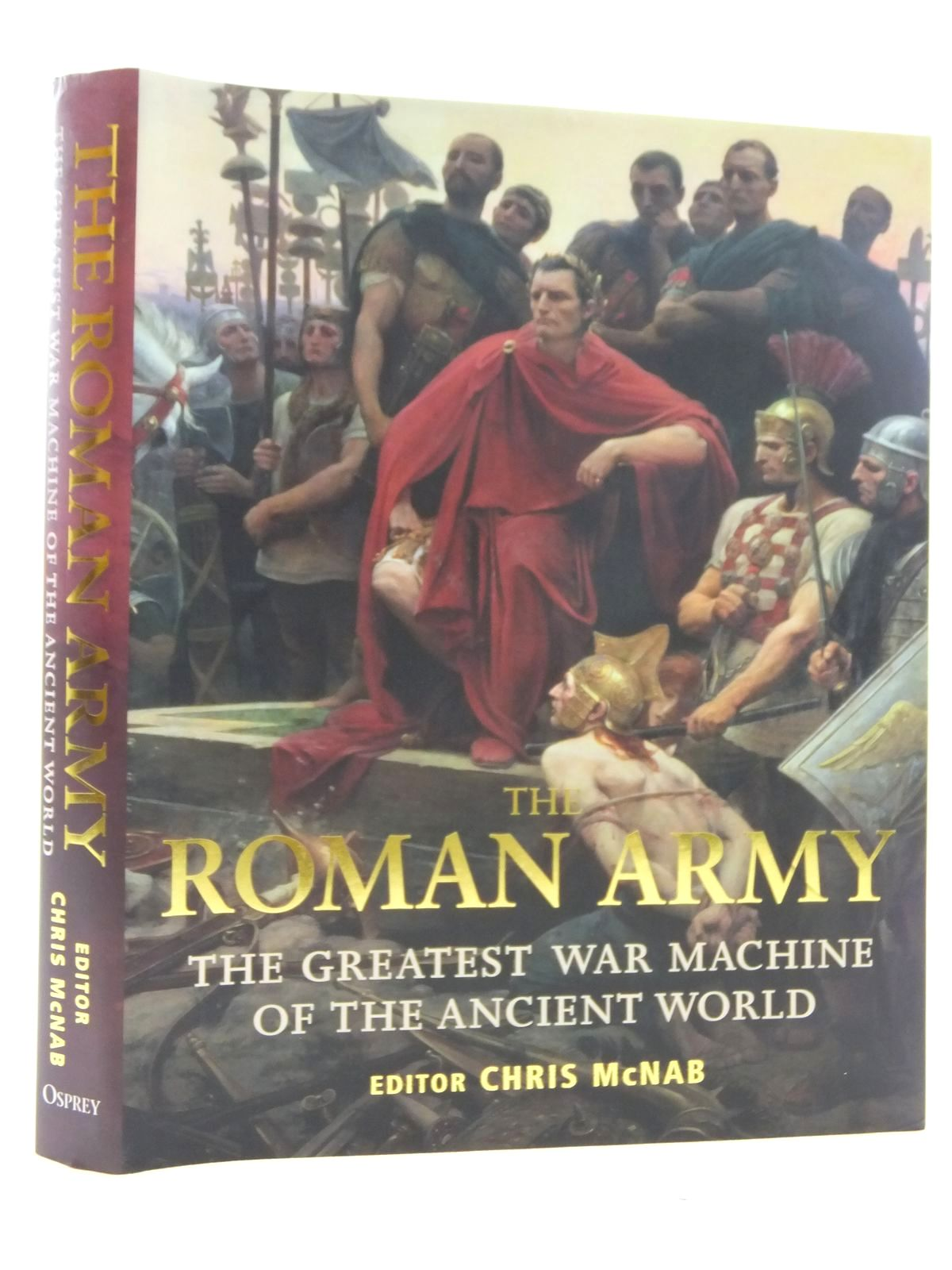 Photo of THE ROMAN ARMY THE GREATEST WAR MACHINE OF THE ANCIENT WORLD written by McNab, Chris published by Osprey Publishing (STOCK CODE: 2123446)  for sale by Stella & Rose's Books