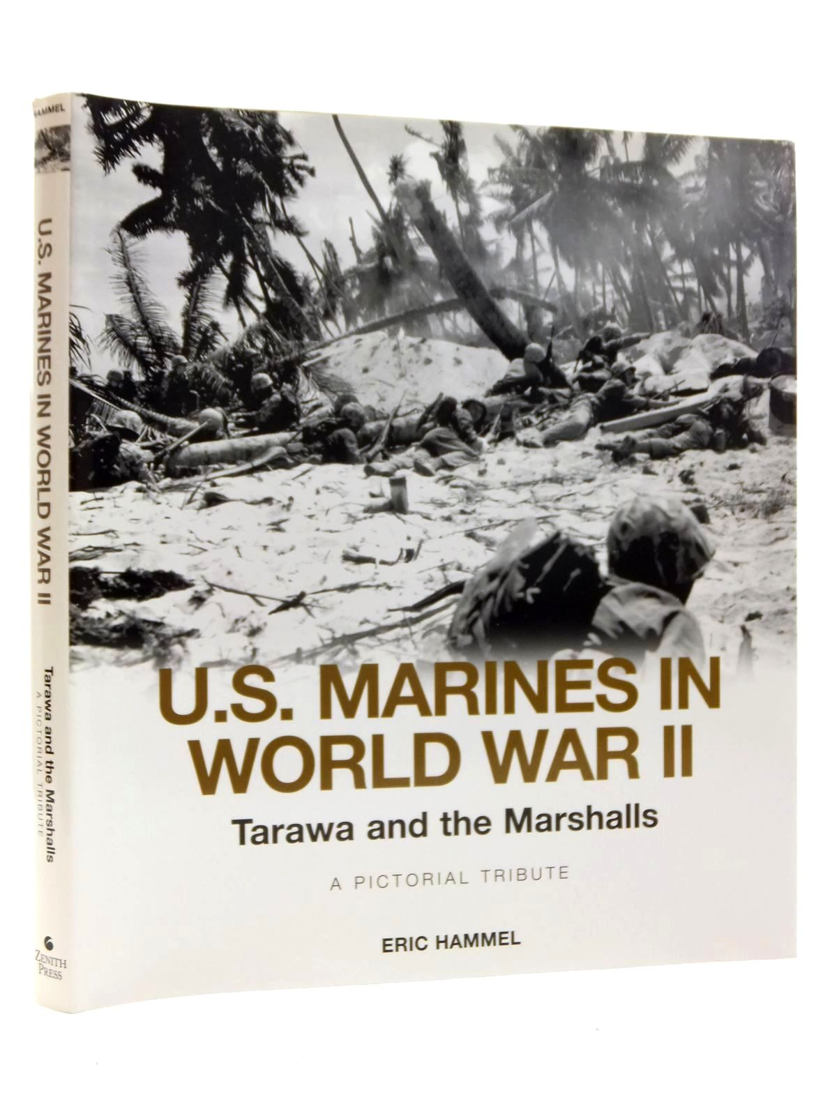 Photo of THE U.S. MARINES IN WORLD WAR II TARAWA AND THE MARSHALLS written by Hammel, Eric published by Zenith Press (STOCK CODE: 2123455)  for sale by Stella & Rose's Books
