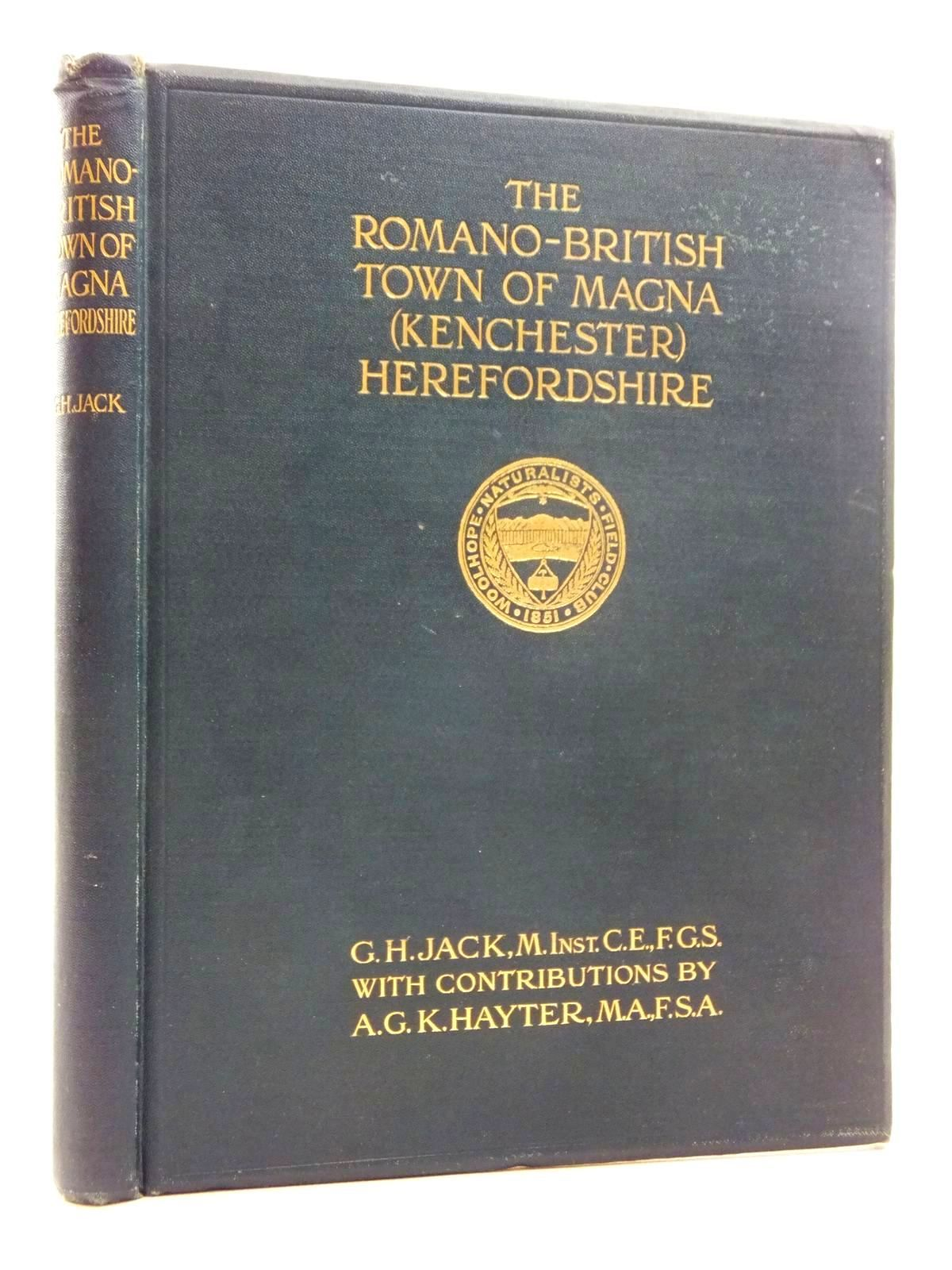 Photo of EXCAVATIONS ON THE SITE OF THE ROMANO-BRITISH TOWN OF MAGNA, KENCHESTER, HEREFORDSHIRE, DURING THE YEARS 1912-13 written by Jack, G.H.<br />Hayter, A.G.K. (STOCK CODE: 2123521)  for sale by Stella & Rose's Books
