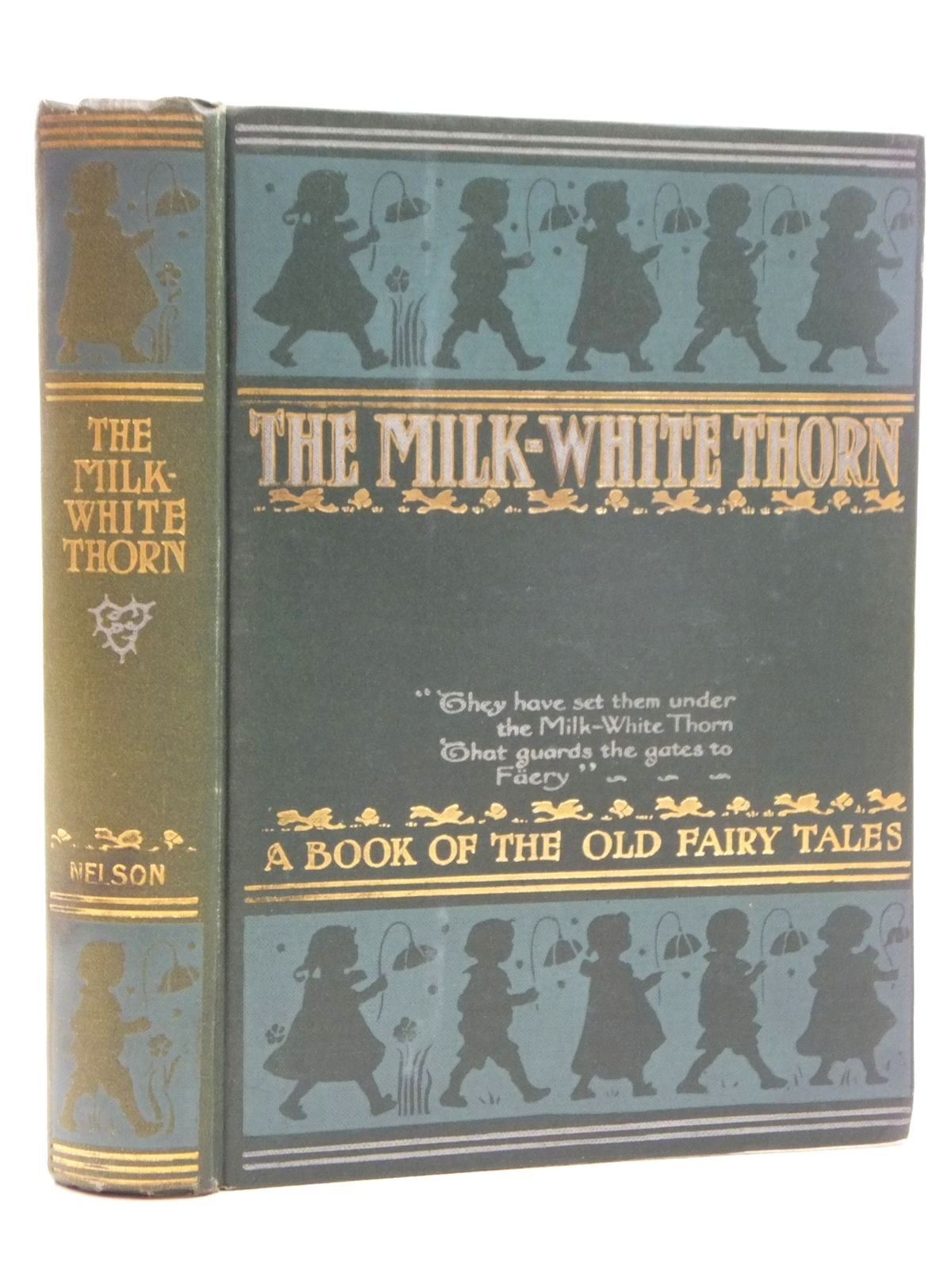 Photo of THE MILK-WHITE THORN A BOOK OF FAIRY TALES FOR BOYS AND GIRLS illustrated by Rountree, Harry<br />Fell, H. Granville<br />et al., published by Thomas Nelson & Sons (STOCK CODE: 2123577)  for sale by Stella & Rose's Books