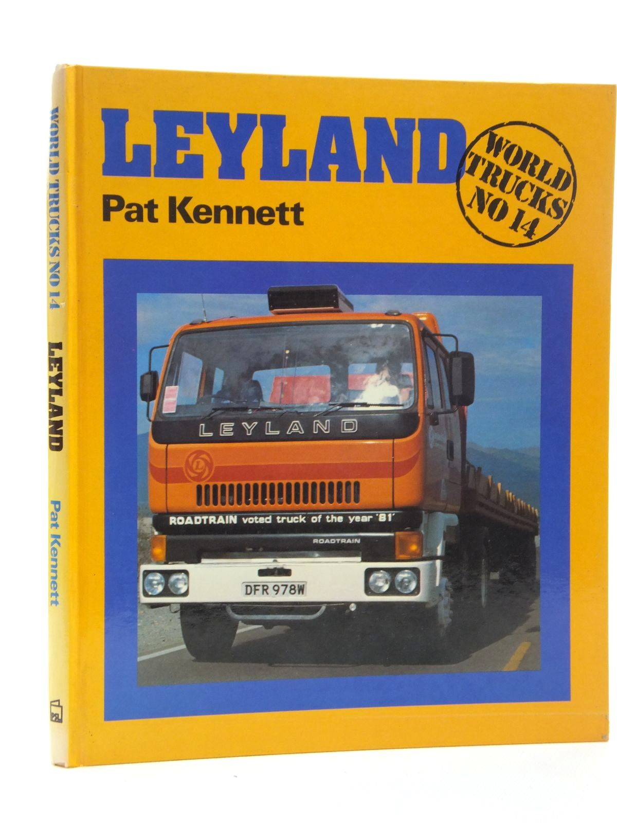 Photo of LEYLAND WORLD TRUCKS No. 14 written by Kennett, Pat published by Patrick Stephens (STOCK CODE: 2123673)  for sale by Stella & Rose's Books