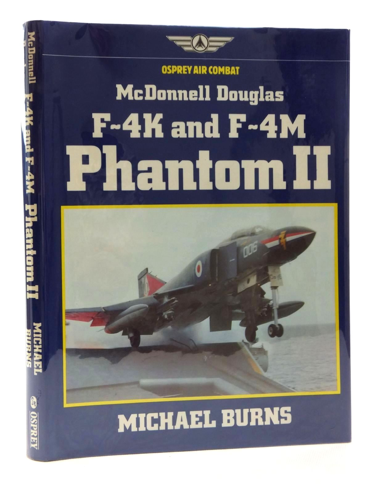 Photo of MCDONNELL DOUGLAS F-4K AND F-4M PHANTOM II written by Burns, Michael published by Osprey Air Combat (STOCK CODE: 2123803)  for sale by Stella & Rose's Books