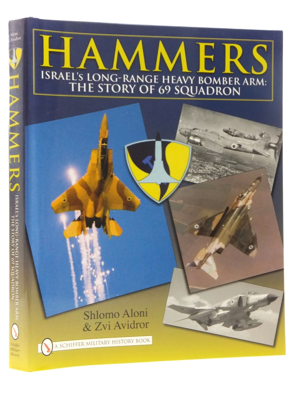 Photo of HAMMERS ISRAEL'S LONG-RANGE HEAVY BOMBER ARM: THE STORY OF 69 SQUADRON written by Aloni, Shlomo<br />Avidror, Zvi published by Schiffer Military History (STOCK CODE: 2123806)  for sale by Stella & Rose's Books
