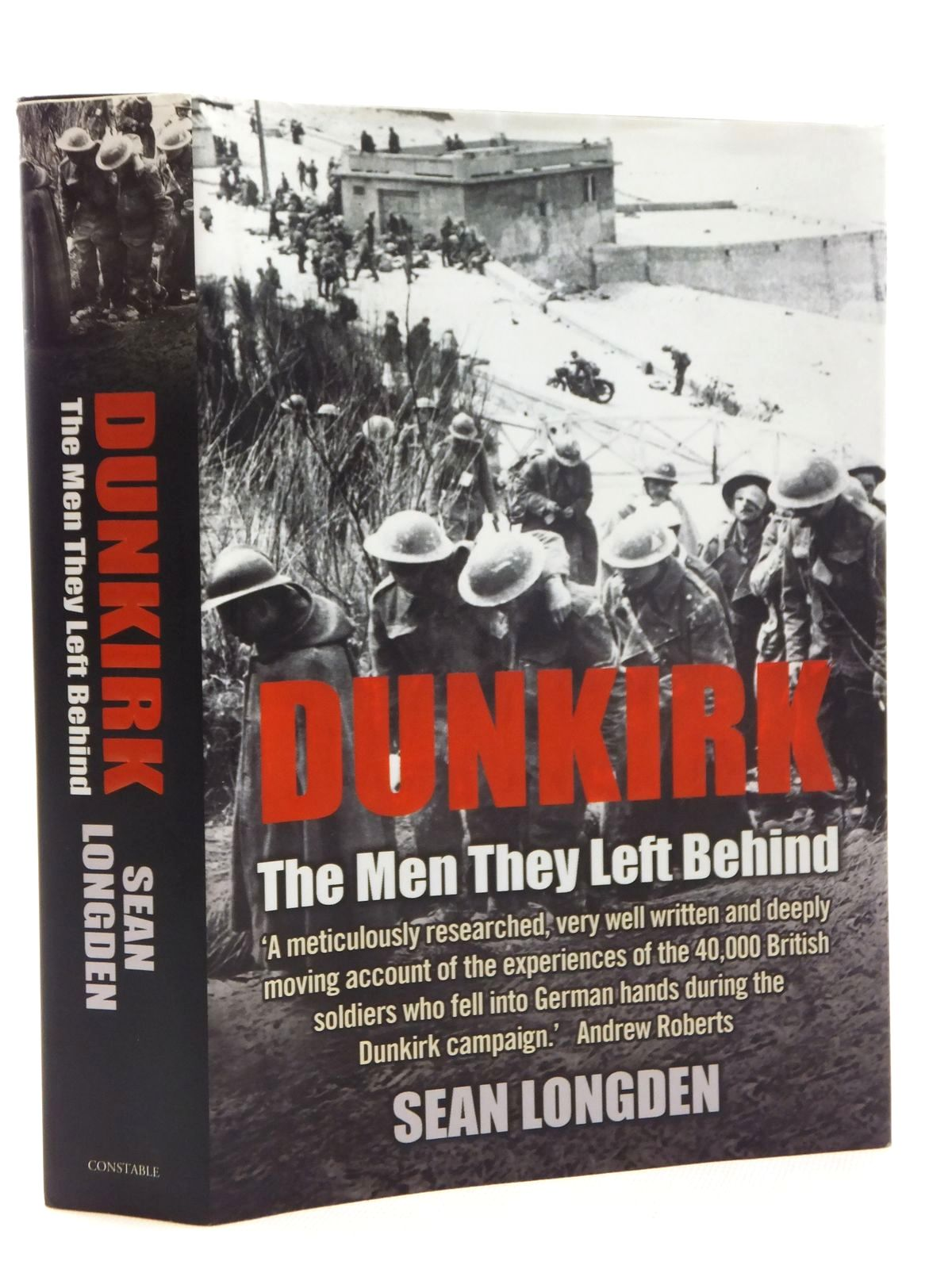 Photo of DUNKIRK THE MEN THEY LEFT BEHIND written by Longden, Sean published by Constable (STOCK CODE: 2123810)  for sale by Stella & Rose's Books