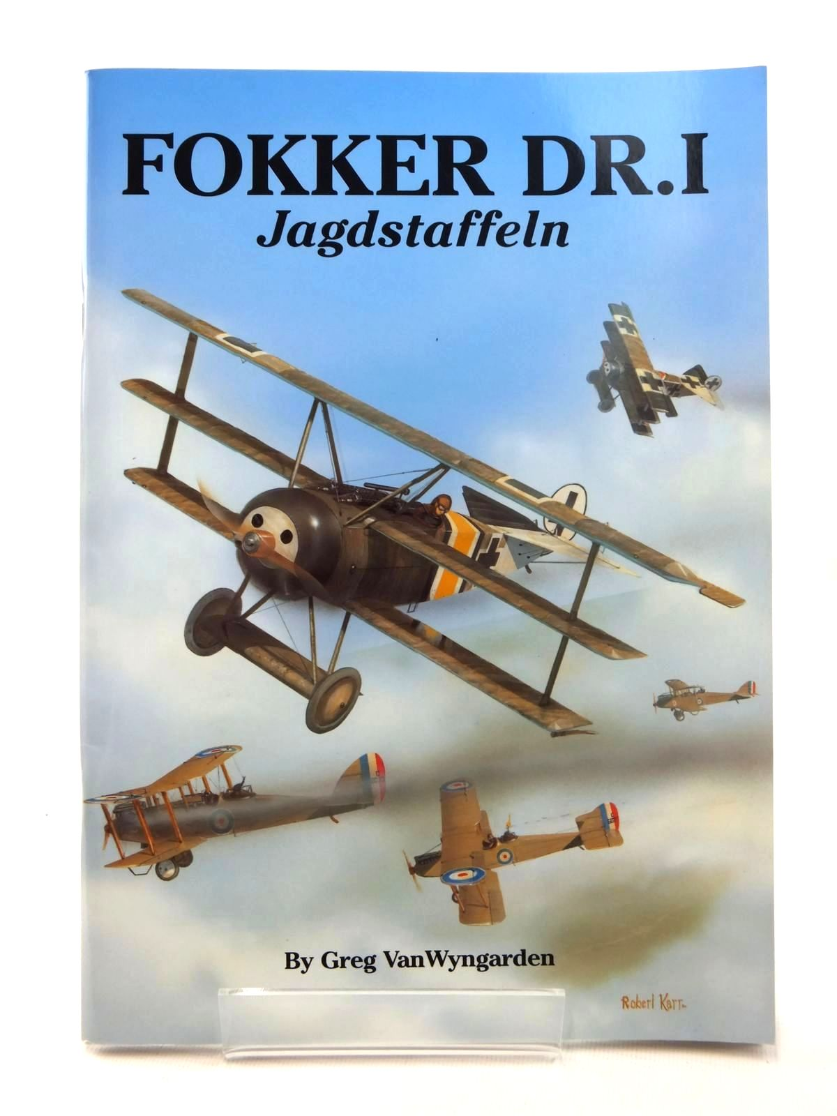 Photo of FOKKER DR.I JAGDSTAFFELN written by Vanwyngarden, Greg published by Albatros Productions Ltd. (STOCK CODE: 2123842)  for sale by Stella & Rose's Books