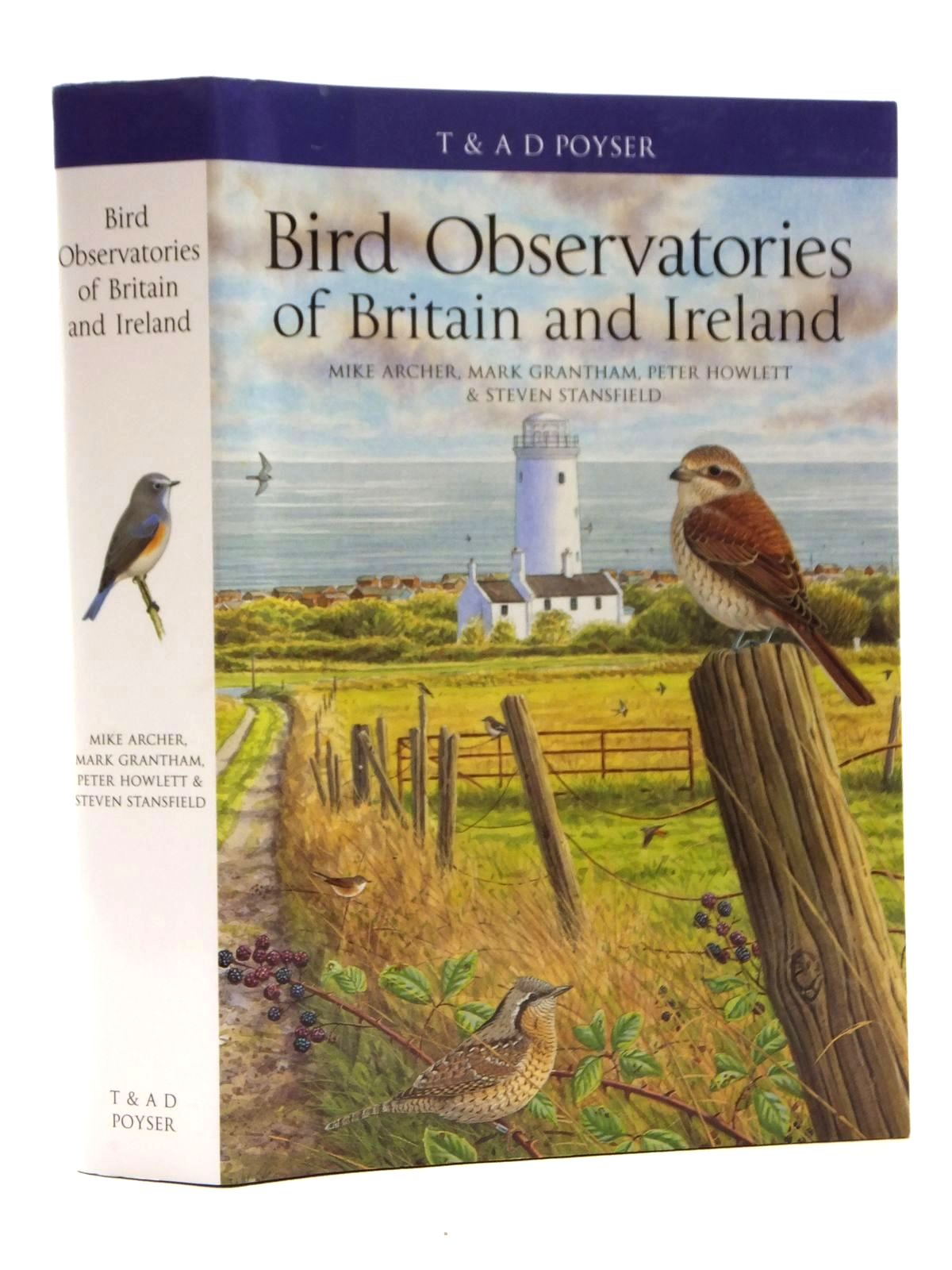 Photo of BIRD OBSERVATORIES OF BRITAIN AND IRELAND written by Archer, Mike<br />Grantham, Mark<br />Howlett, Peter<br />Stansfield, Steven published by T. & A.D. Poyser (STOCK CODE: 2123854)  for sale by Stella & Rose's Books