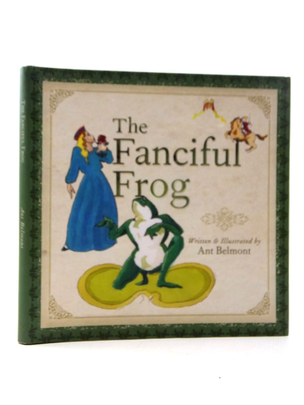 Photo of THE FANCIFUL FROG written by Belmont, Ant illustrated by Belmont, Ant published by ABC (STOCK CODE: 2123856)  for sale by Stella & Rose's Books