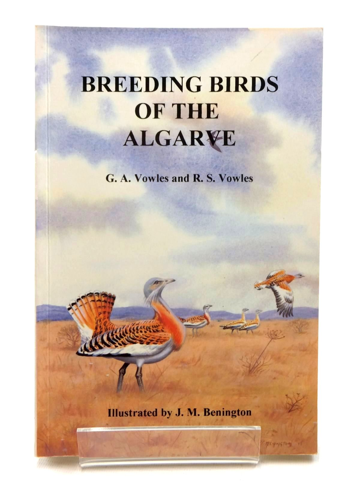 Photo of BREEDING BIRDS OF THE ALGARVE written by Vowles, G.A.<br />Vowles, R.S. illustrated by Benington, J.M. published by Centro De Estudos Ornithologicos No Algarve (STOCK CODE: 2124019)  for sale by Stella & Rose's Books
