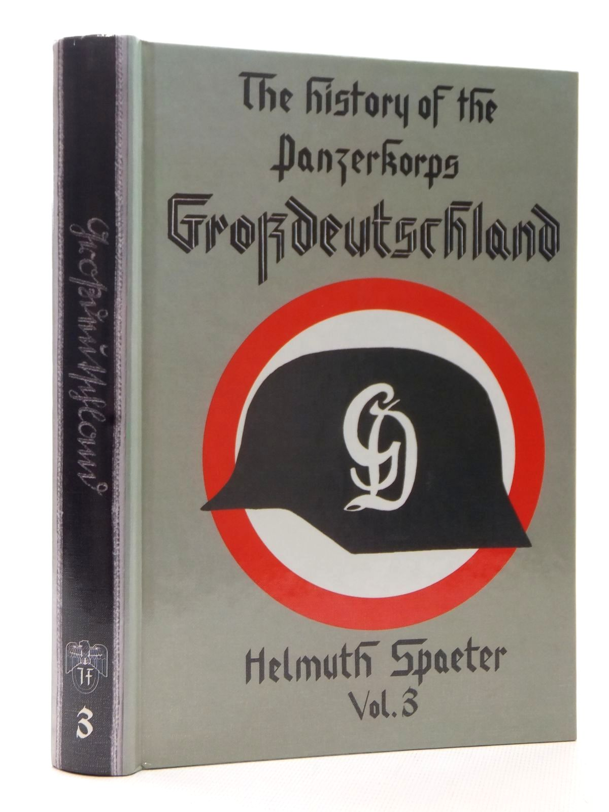 Photo of THE HISTORY OF THE PANZERKORPS GROSSDEUTSCHLAND VOLUME 3 written by Spaeter, Helmuth<br />Johnston, David published by J.J. Fedorowicz Publishing, Inc. (STOCK CODE: 2124038)  for sale by Stella & Rose's Books