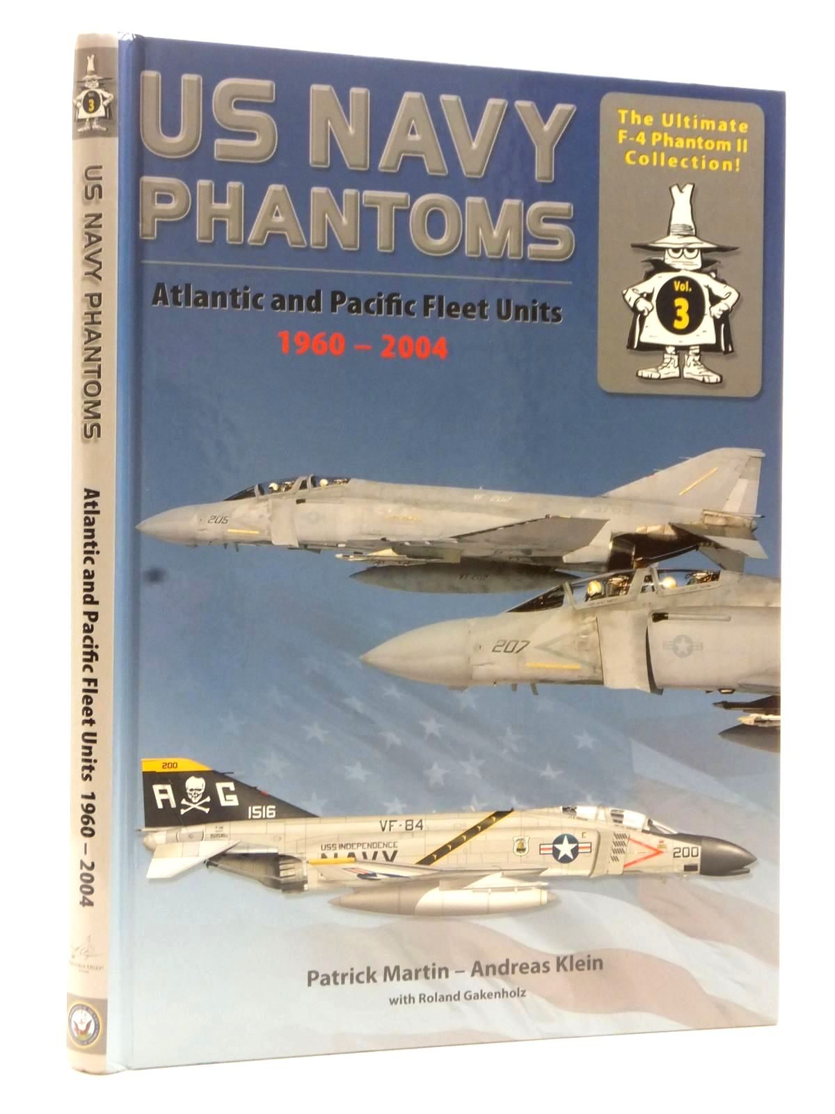Photo of THE ULTIMATE F-4 PHANTOM II COLLECTION VOL. 03 US NAVY PHANTOMS ALTANTIC AND PACIFIC FLEET UNITS 1960 - 2004 written by Martin, Patrick<br />Klein, Andreas published by Double Ugly Books (STOCK CODE: 2124041)  for sale by Stella & Rose's Books