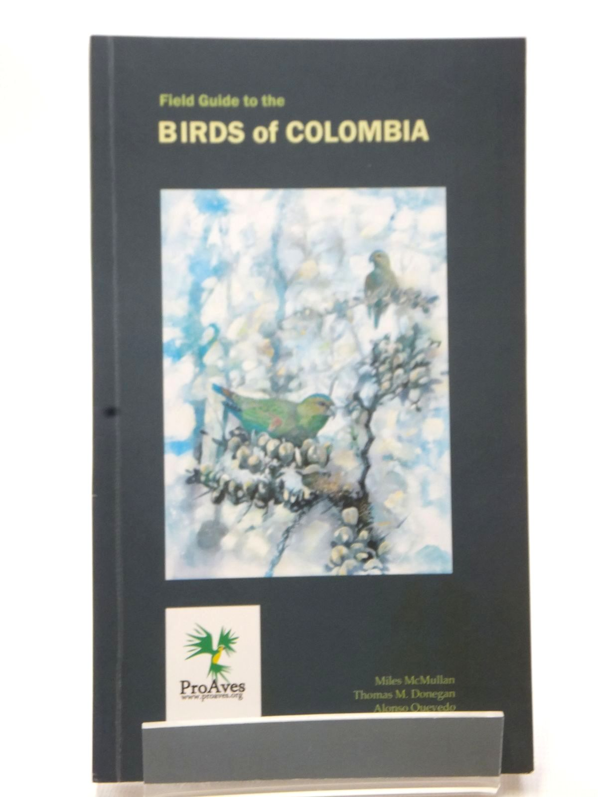 Photo of FIELD GUIDE TO THE BIRDS OF COLOMBIA written by McMullan, Miles<br />Donegan, Thomas M.<br />Quevedo, Alonso published by Proaves (STOCK CODE: 2124118)  for sale by Stella & Rose's Books