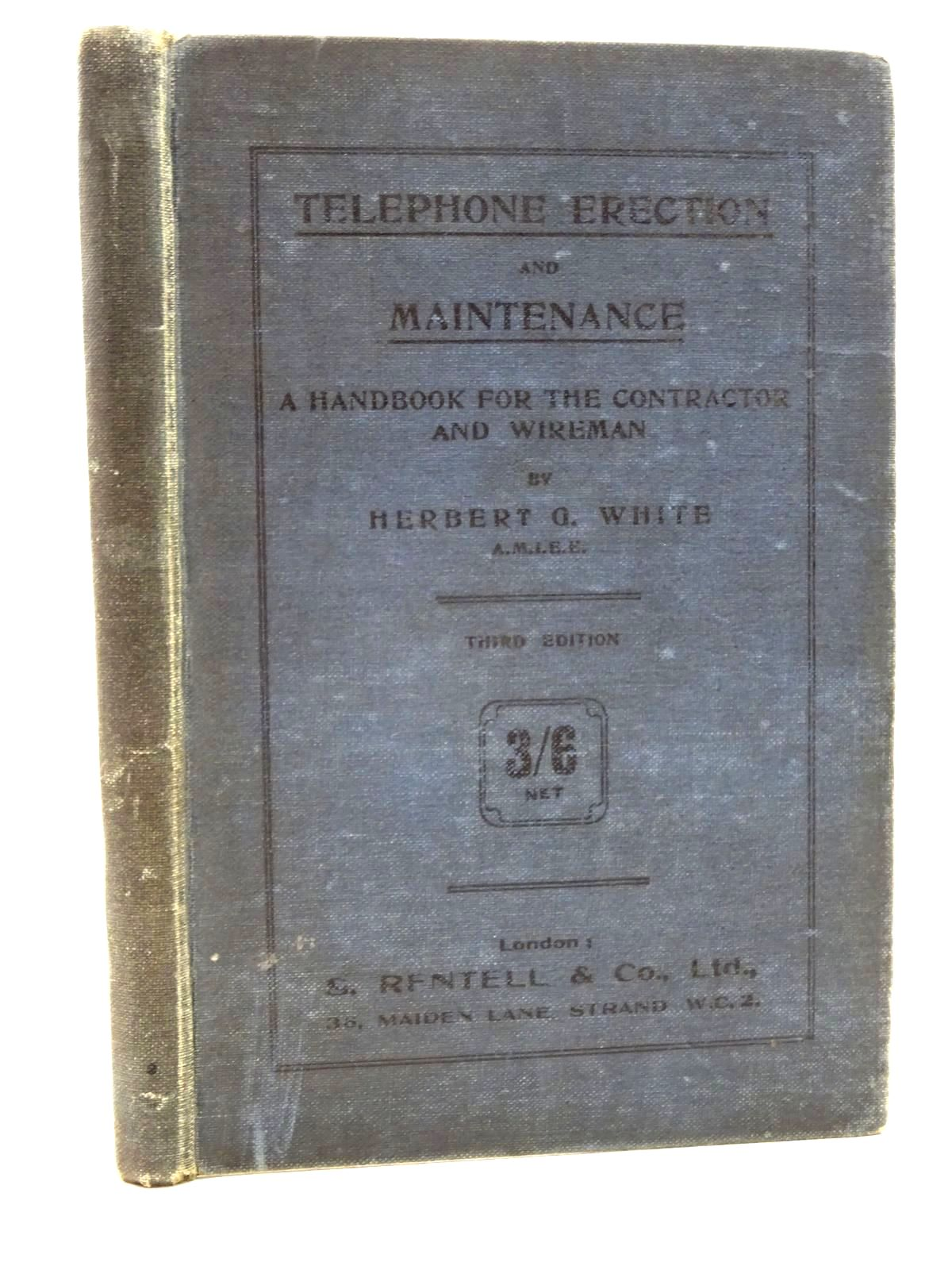 Photo of TELEPHONE ERECTION AND MAINTENANCE A HANDBOOK FOR THE CONTRACTOR AND WIREMAN written by White, Herbert G. published by S. Rentell (STOCK CODE: 2124165)  for sale by Stella & Rose's Books