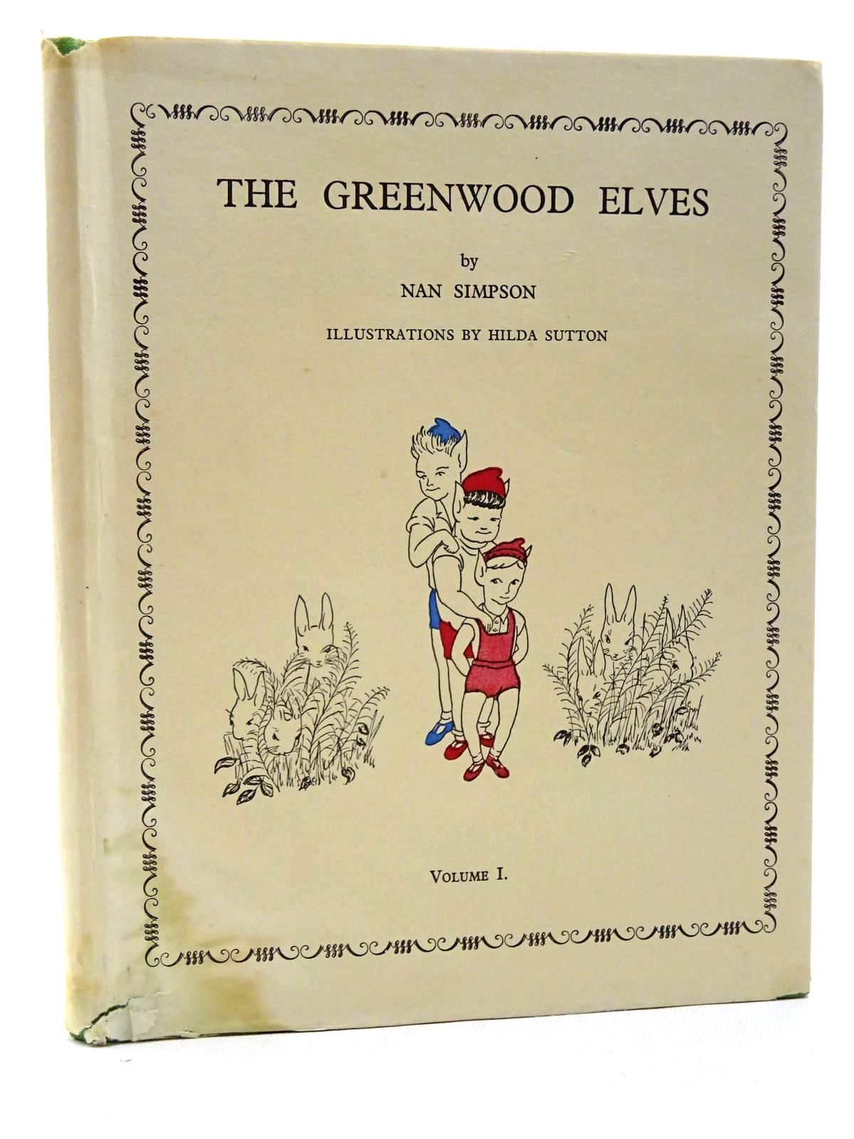Photo of THE GREENWOOD ELVES VOLUME I written by Simpson, Nan illustrated by Sutton, Hilda published by Titus Wilson & Son, Ltd. (STOCK CODE: 2124210)  for sale by Stella & Rose's Books