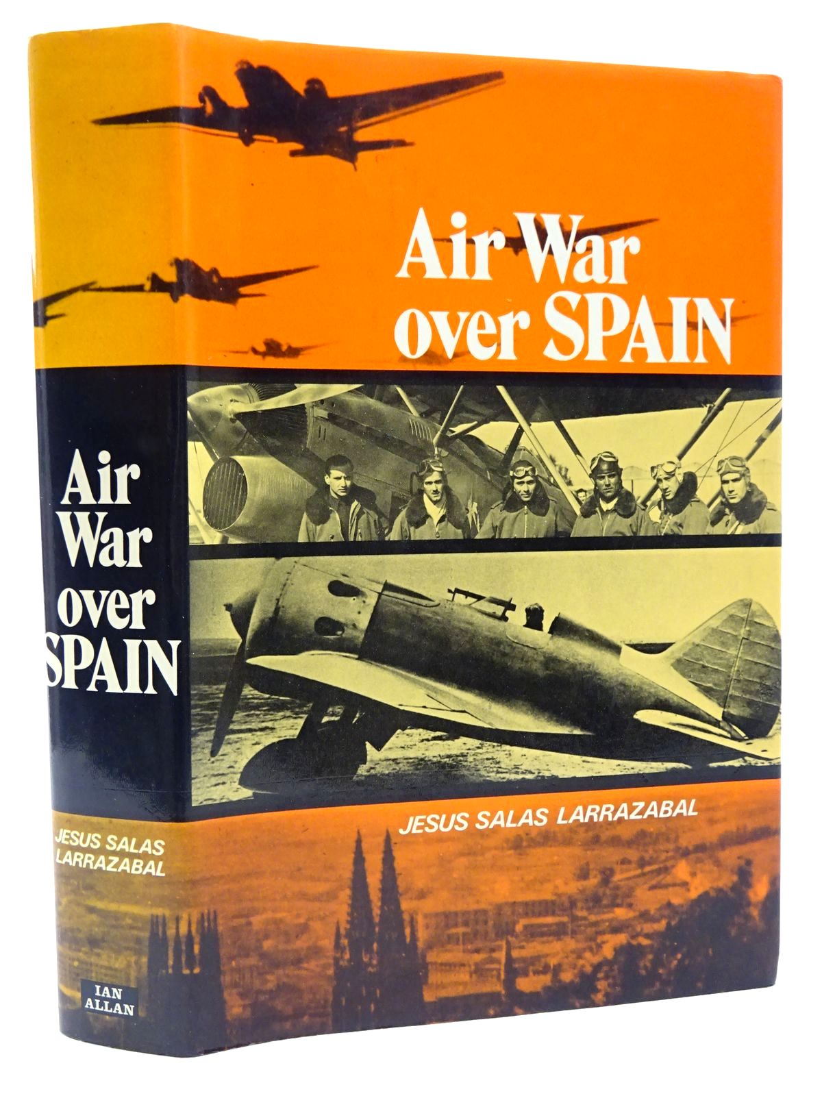 Photo of AIR WAR OVER SPAIN written by Larrazabal, Jesus Salas<br />Kelley, Margaret A.<br />Mondey, David published by Ian Allan (STOCK CODE: 2124224)  for sale by Stella & Rose's Books