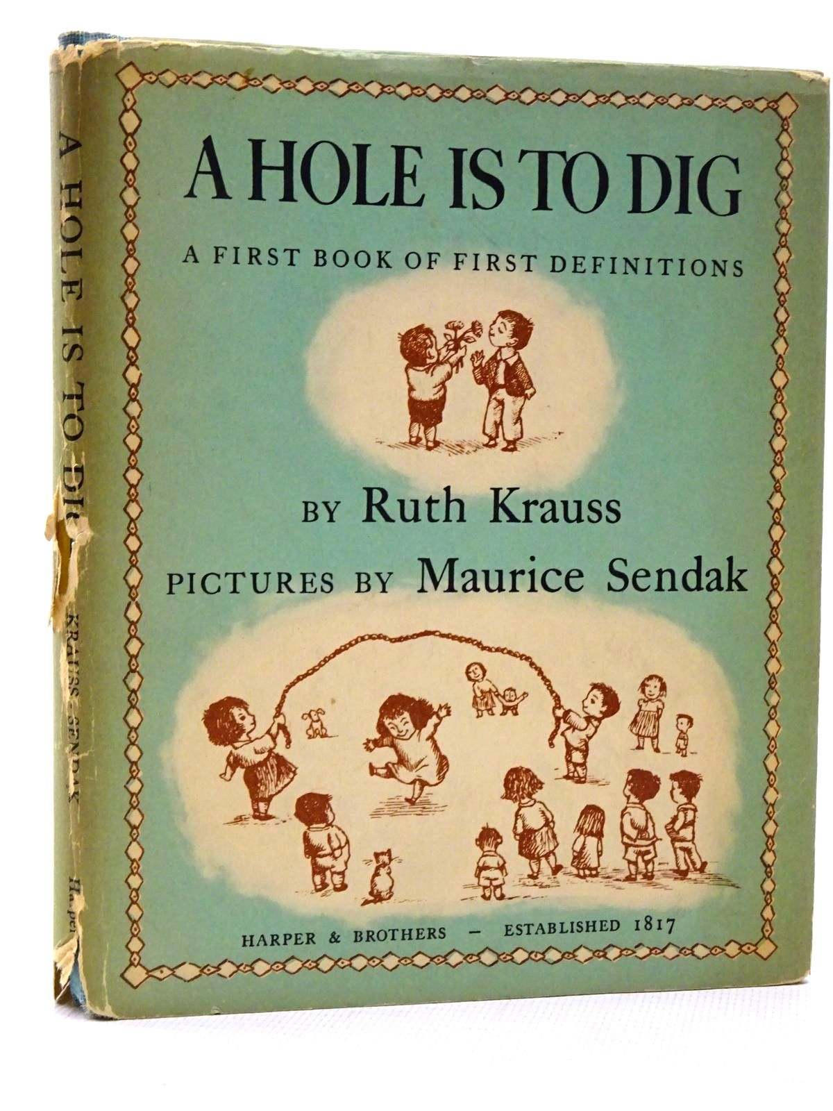 Photo of A HOLE IS TO DIG: A FIRST BOOK OF FIRST DEFINITIONS written by Krauss, Ruth illustrated by Sendak, Maurice published by Harper & Row (STOCK CODE: 2124273)  for sale by Stella & Rose's Books