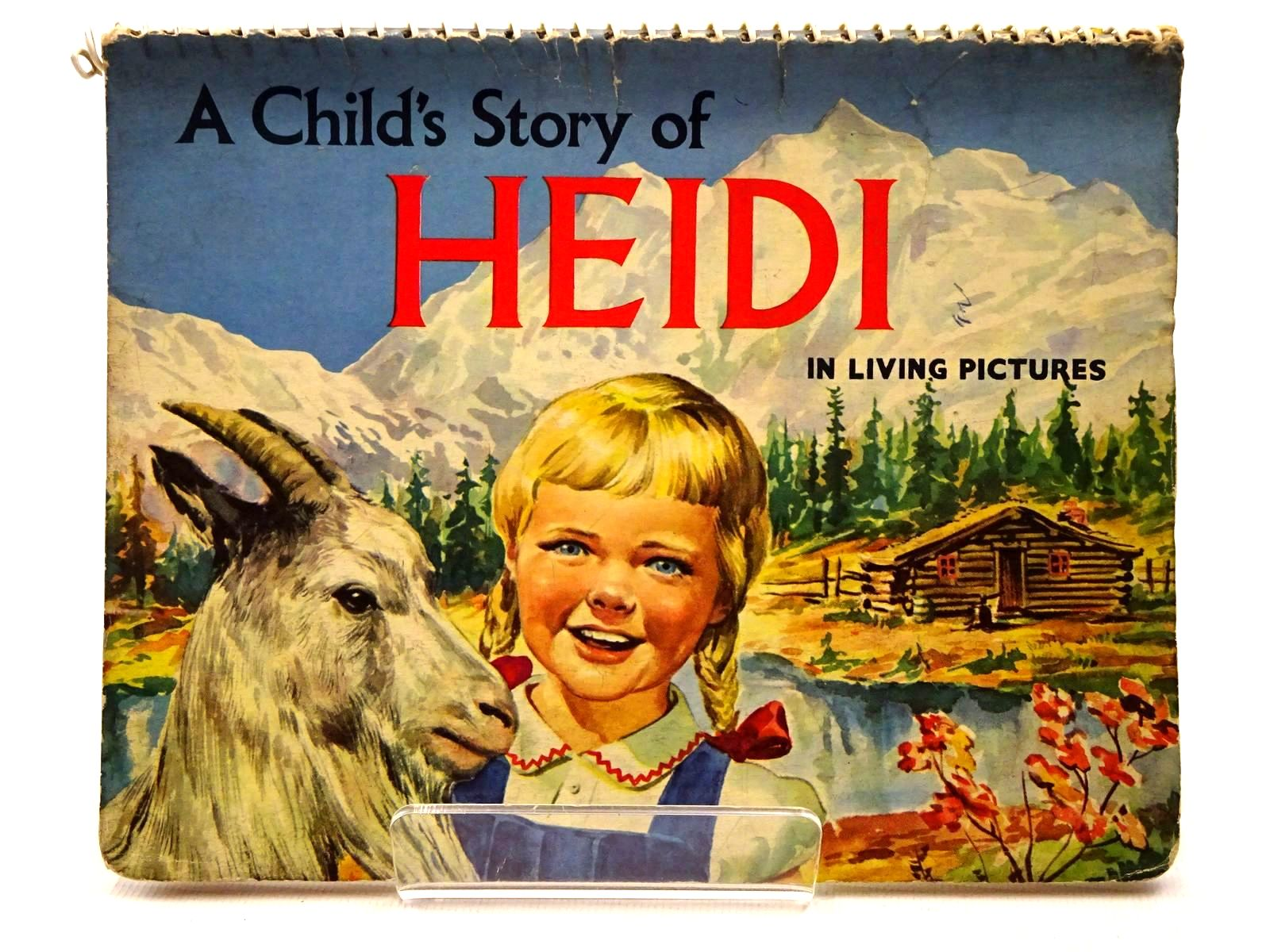 Photo of A CHILD'S STORY OF HEIDI IN LIVING PICTURES written by Spyri, Johanna illustrated by Howarth, Radcliffe published by World Distributors (Manchester) Ltd (STOCK CODE: 2124498)  for sale by Stella & Rose's Books