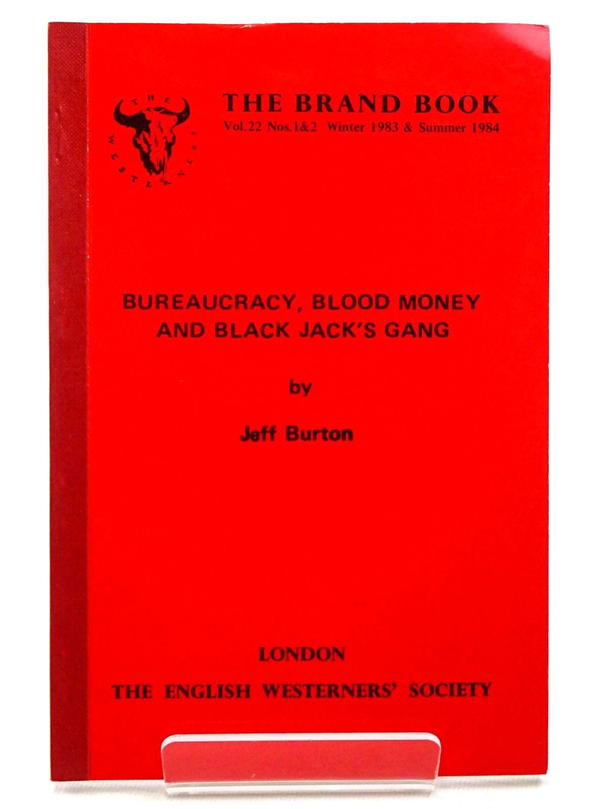 Photo of BUREAUCRACY, BLOOD MONEY AND BLACK JACK'S GANG written by Burton, Jeff published by The English Westerners' Society (STOCK CODE: 2124534)  for sale by Stella & Rose's Books