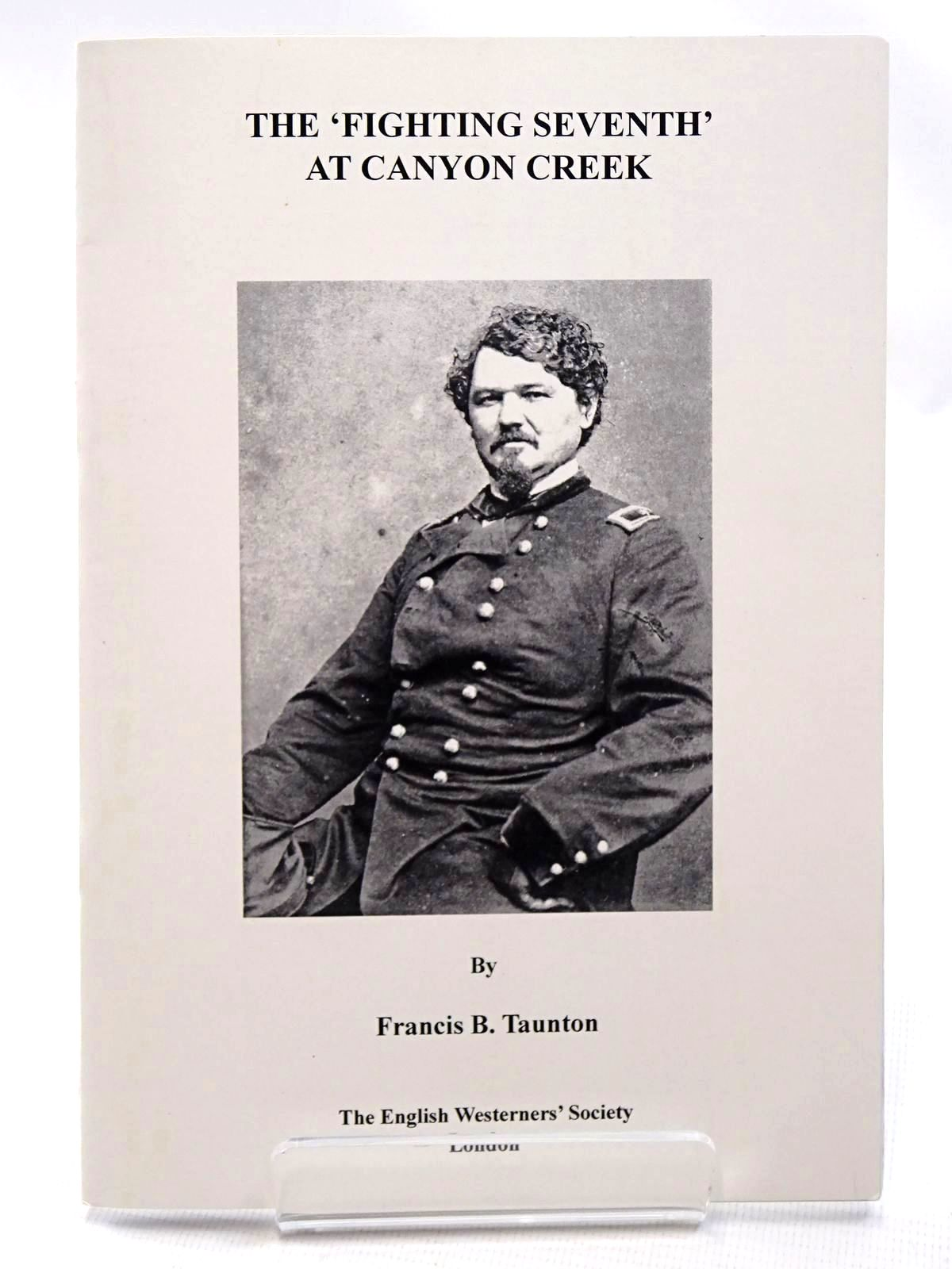 Photo of THE 'FIGHTING SEVENTH' AT CANYON CREEK written by Taunton, Francis B. published by The English Westerners' Society (STOCK CODE: 2124540)  for sale by Stella & Rose's Books