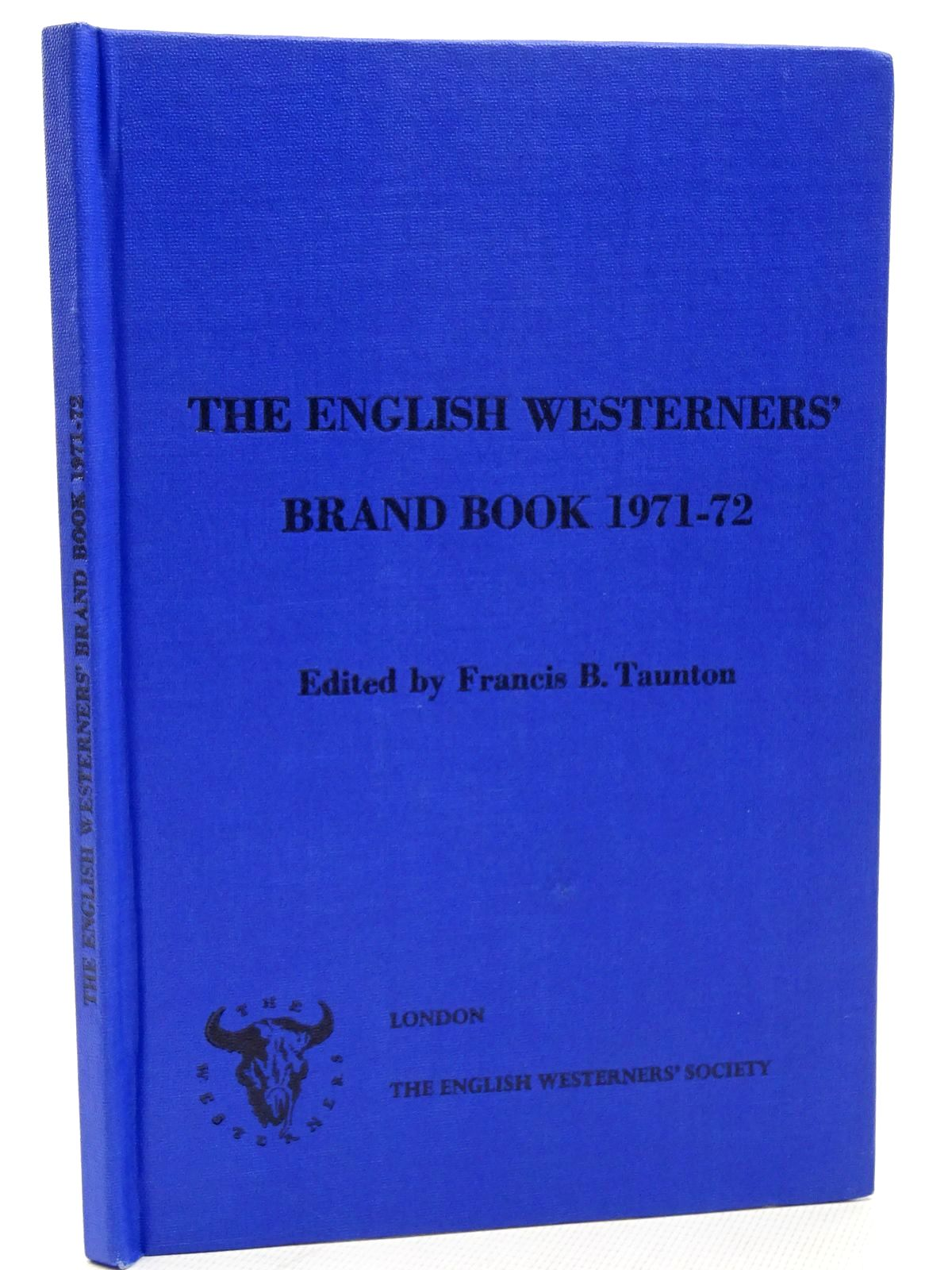Photo of THE ENGLISH WESTERNERS' BRAND BOOK 1971-72 written by Taunton, Francis B. published by The English Westerners' Society (STOCK CODE: 2124547)  for sale by Stella & Rose's Books