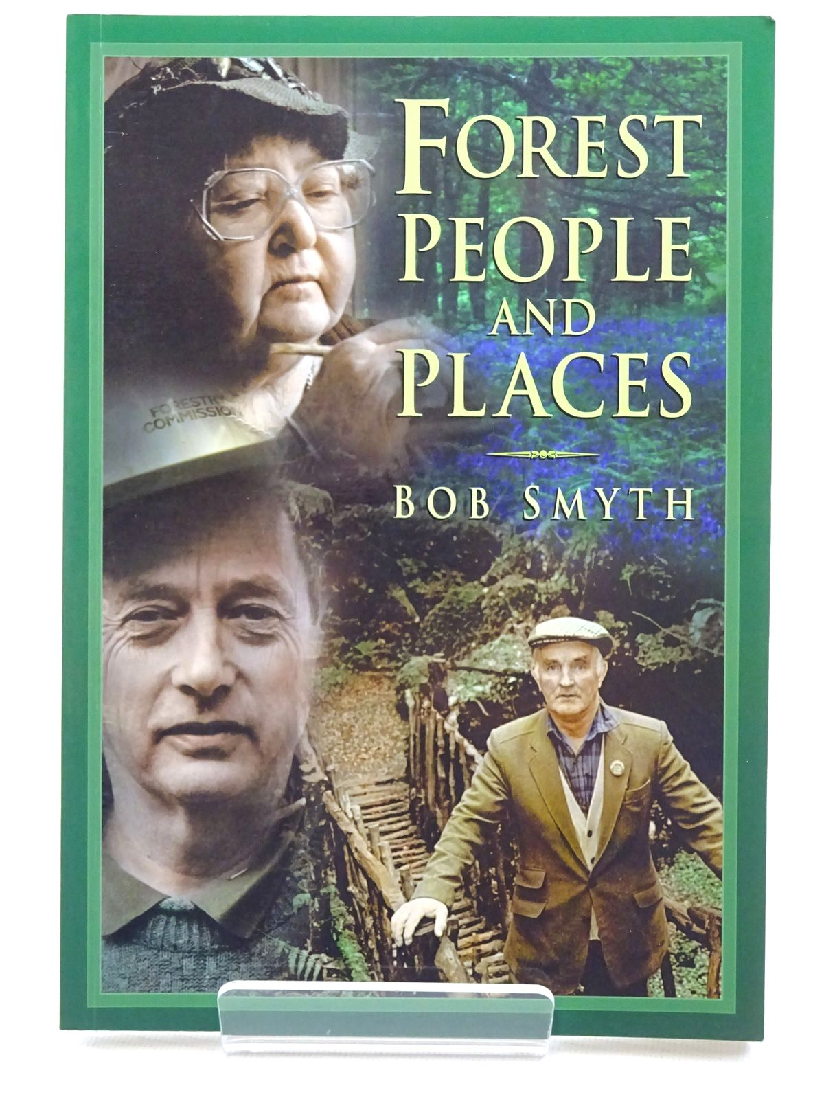 Photo of FOREST PEOPLE AND PLACES written by Smyth, Bob published by Sutton Publishing (STOCK CODE: 2124675)  for sale by Stella & Rose's Books