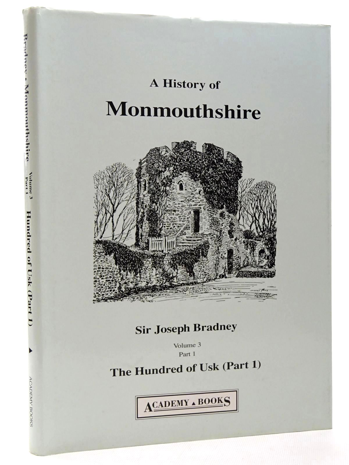 Photo of A HISTORY OF MONMOUTHSHIRE THE HUNDRED OF USK (PART 1) written by Bradney, Joseph published by Academy Books (STOCK CODE: 2124689)  for sale by Stella & Rose's Books