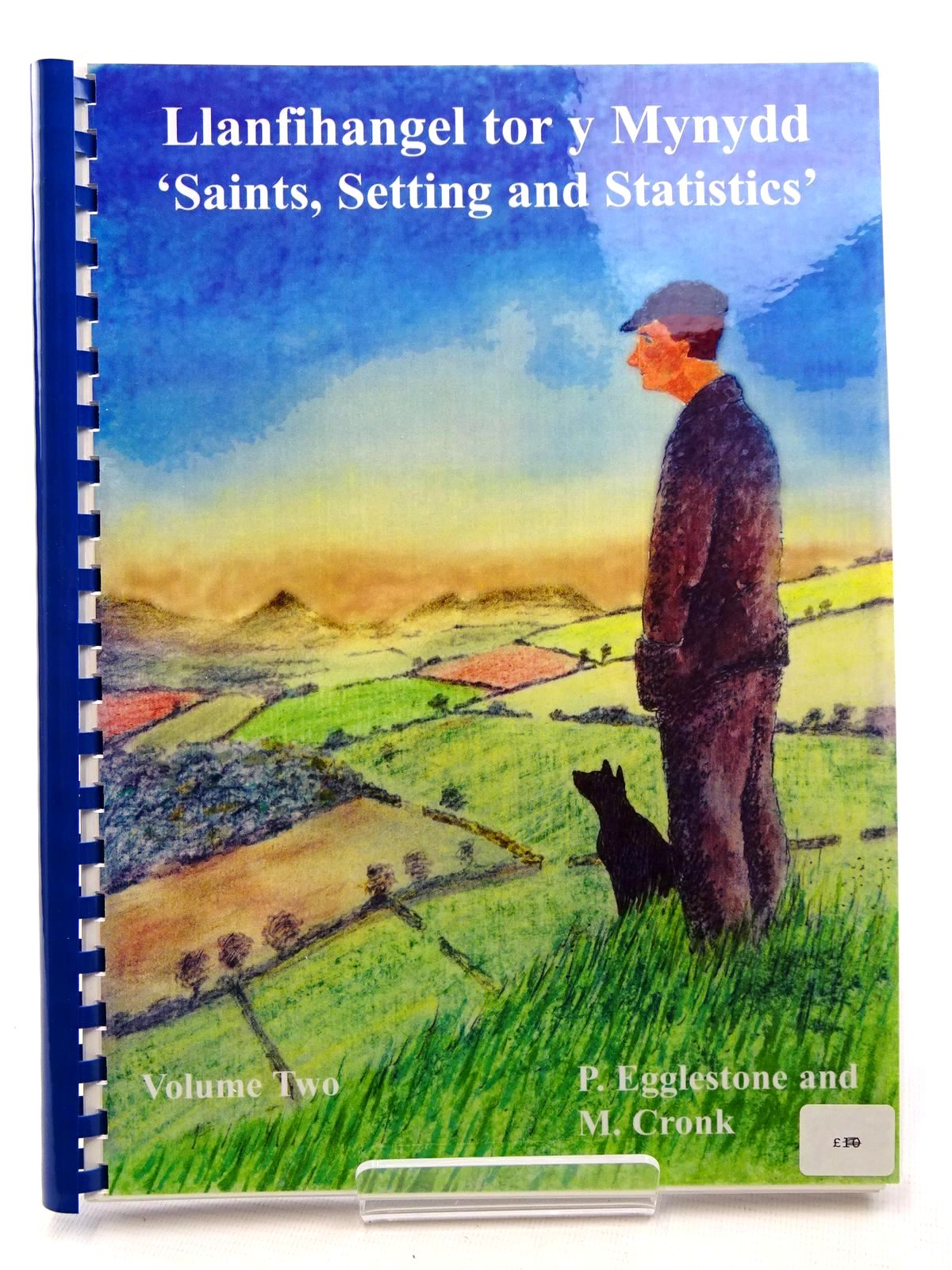 Photo of LLANFIHANGEL TOR Y MYNYDD - VOLUME TWO  - SAINTS, SETTING AND STATISTICS written by Eggleston, Pat<br />Cronk, Mark published by The Village News (STOCK CODE: 2124696)  for sale by Stella & Rose's Books